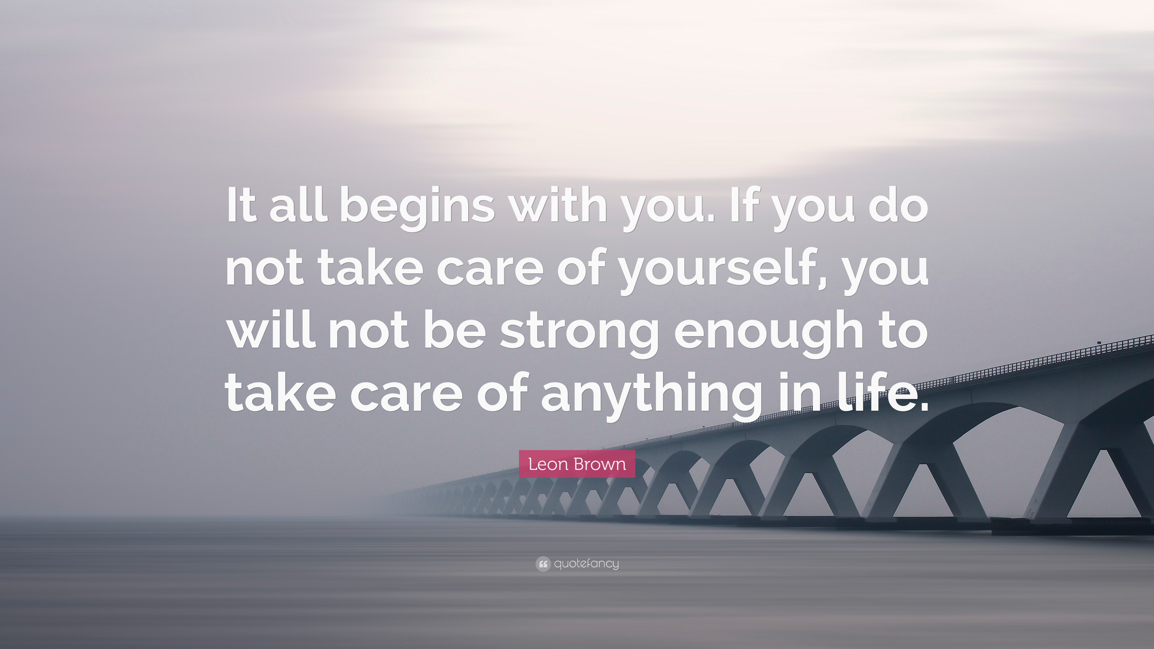 be strong in life quotes leon brown