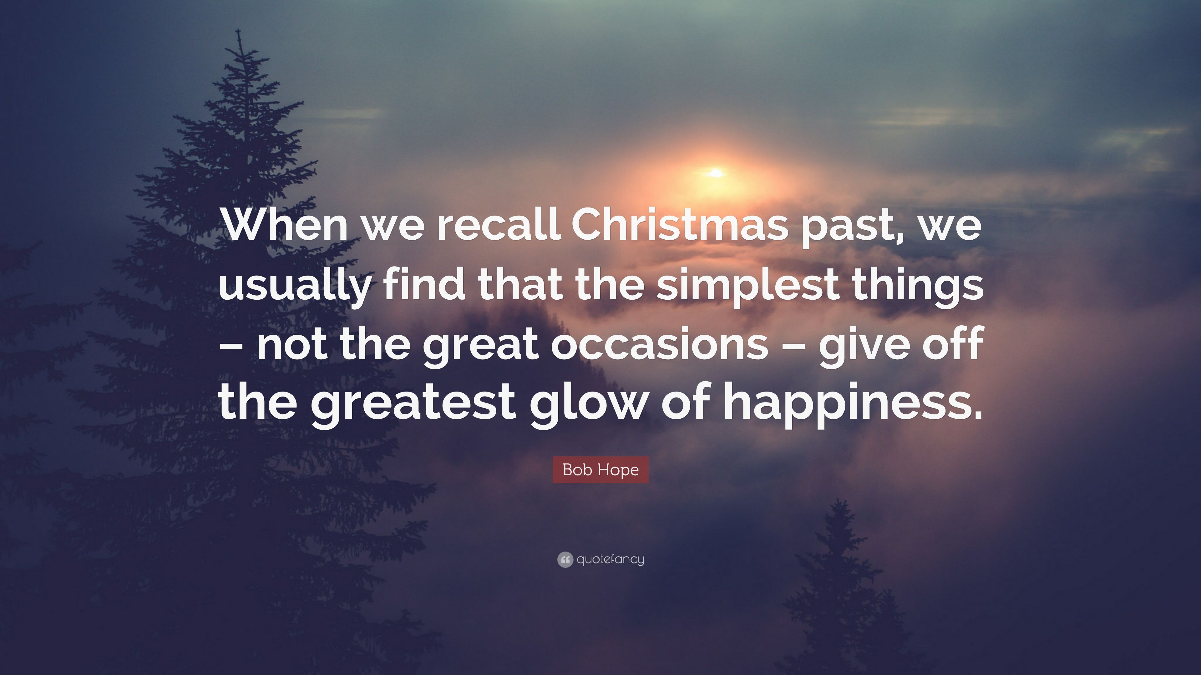 """Bob Hope Quote: """"When we recall Christmas past, we usually find that ..."""
