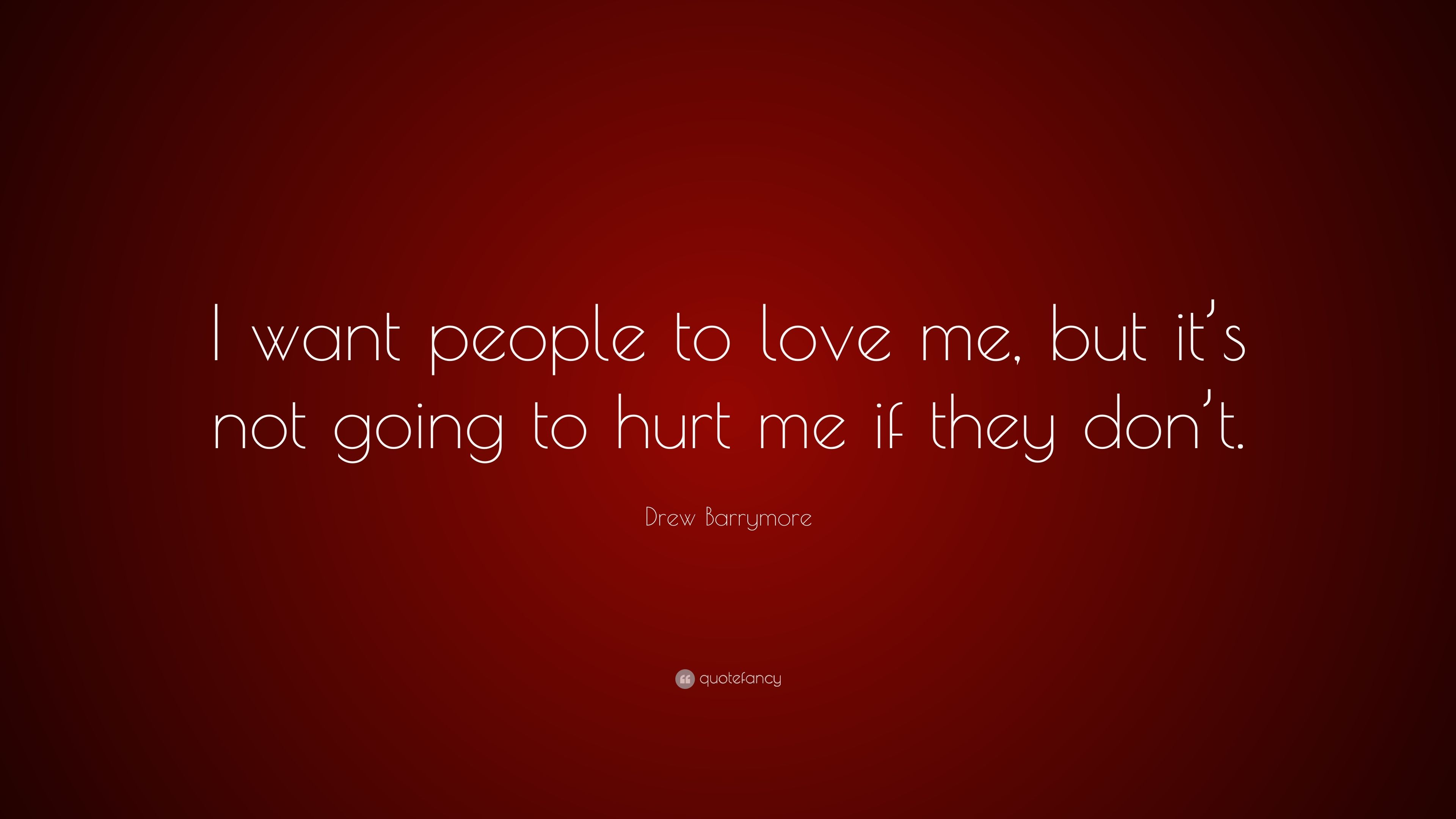 i want people to love me