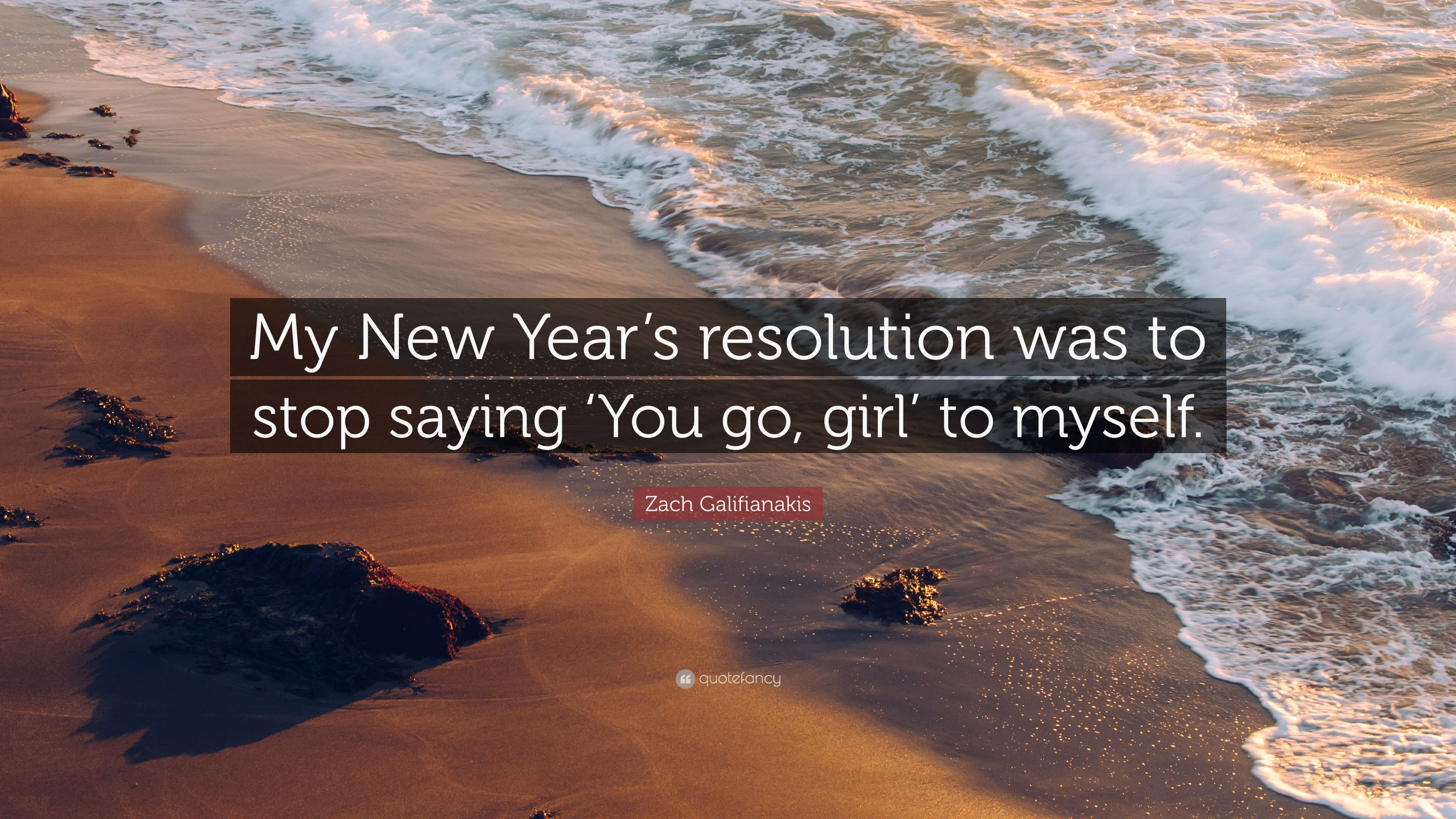 zach galifianakis quote my new years resolution was to stop saying you go