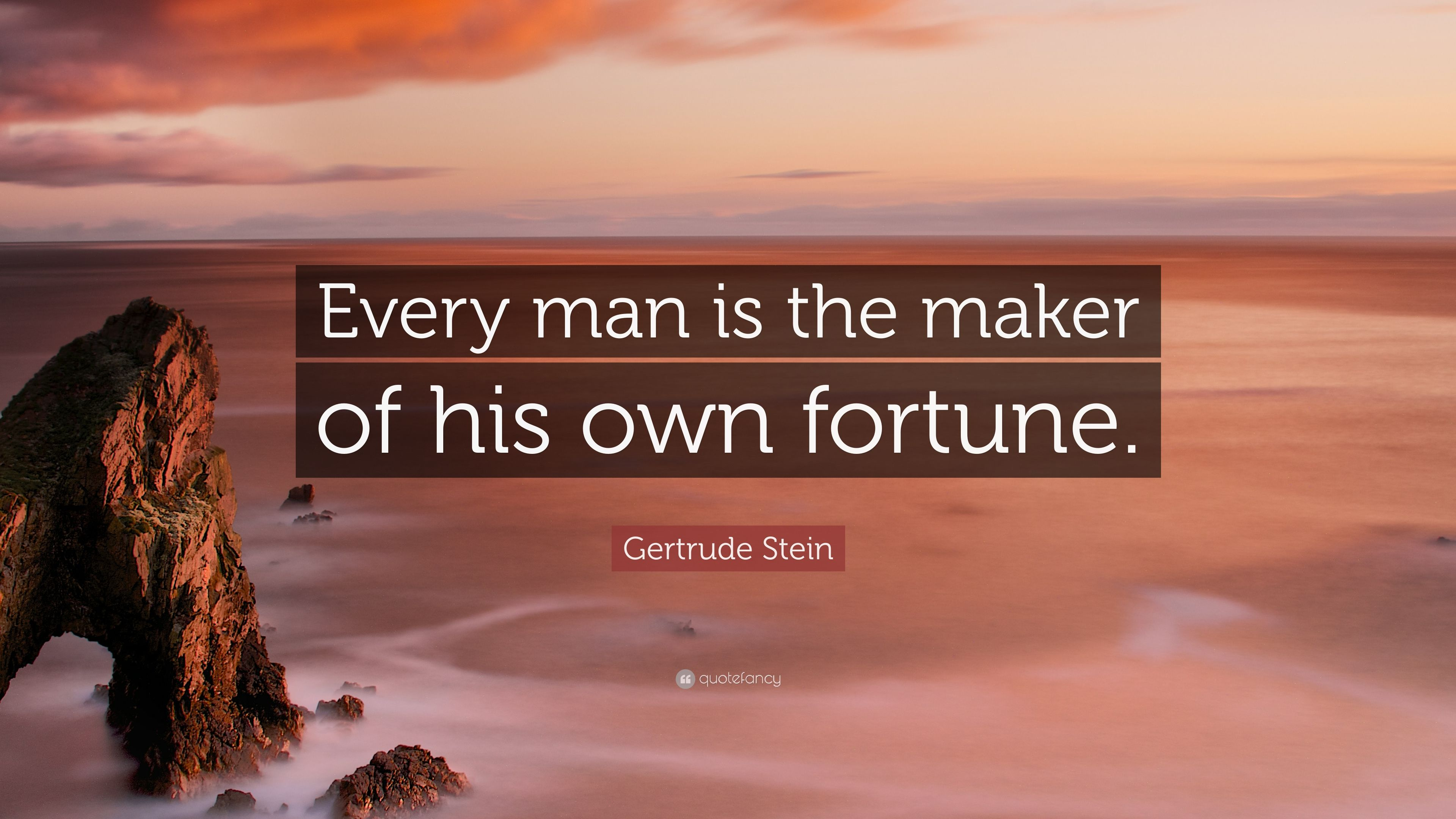 Image of: Behappy Gertrude Stein Quote every Man Is The Maker Of His Own Fortune Quotefancy Gertrude Stein Quote every Man Is The Maker Of His Own Fortune