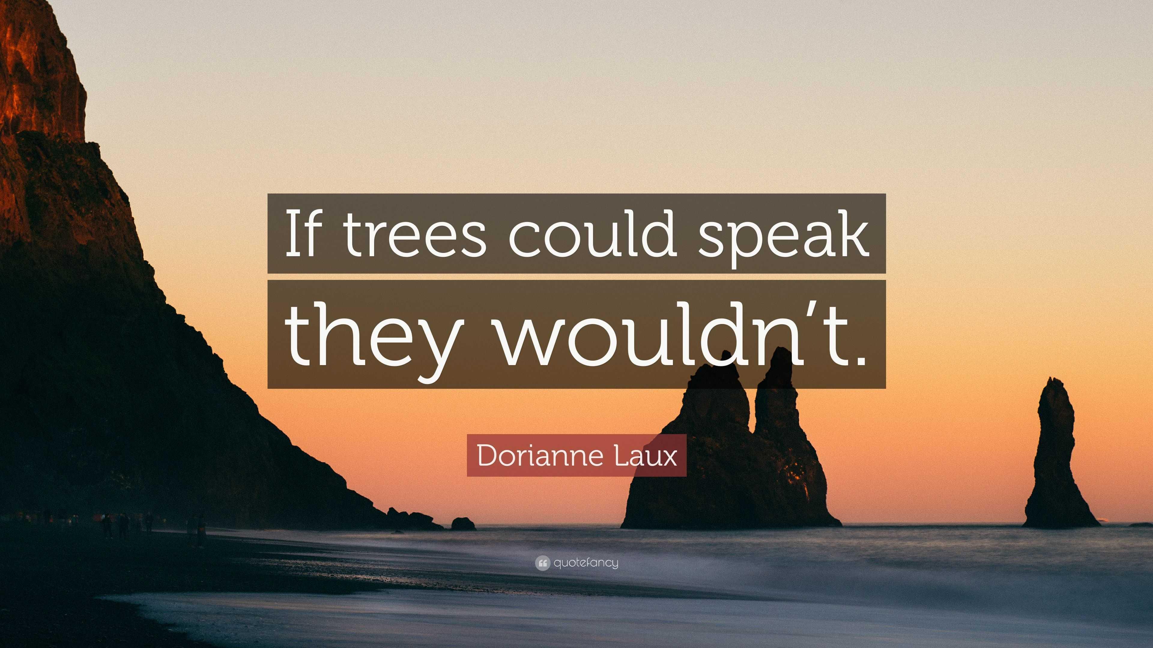if trees could speak If trees could speak (english edition) y más de 950,000 libros están disponibles para amazon kindle más información.