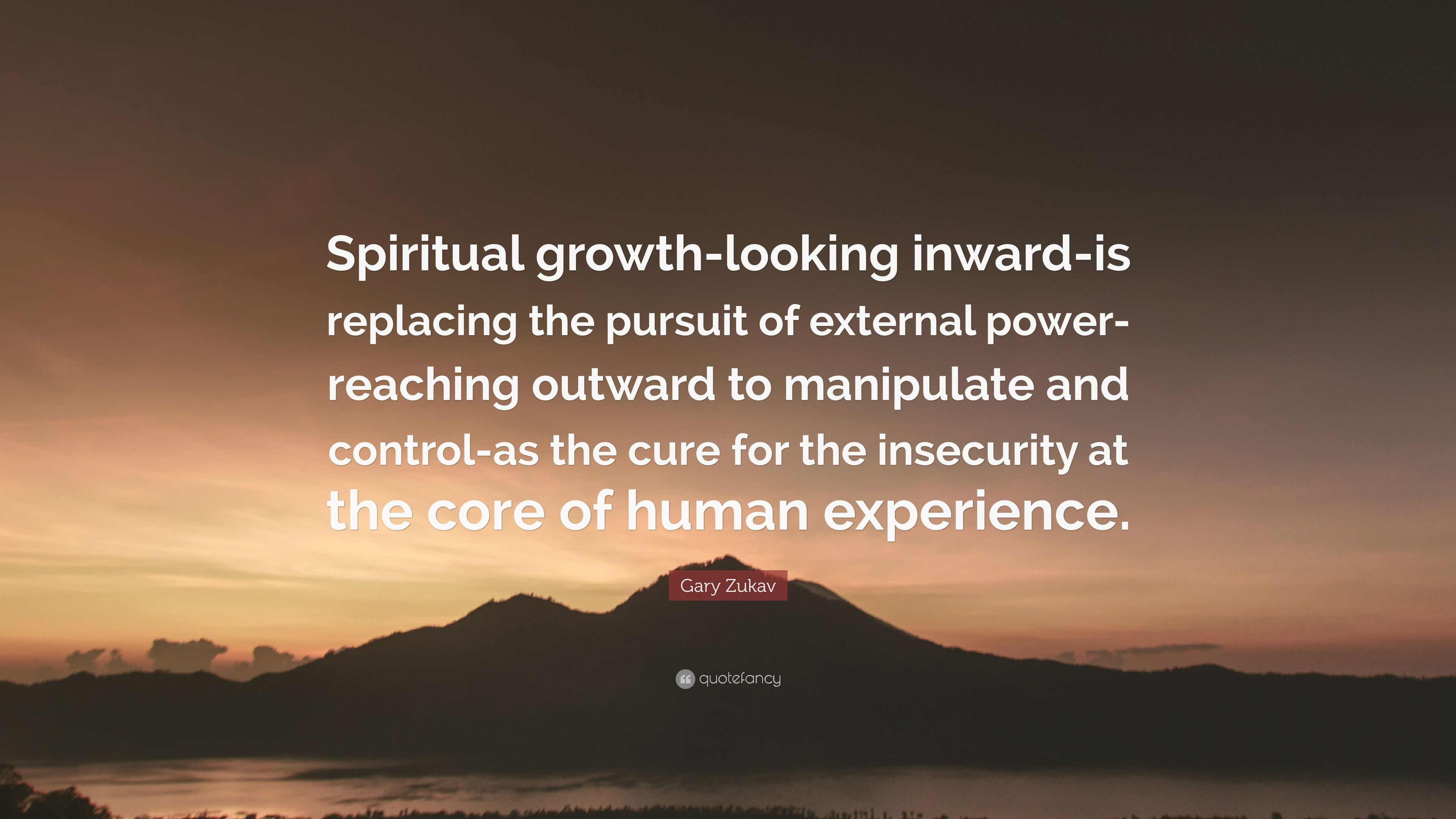 Gary Zukav Quote Spiritual Growth Looking Inward Is Replacing The