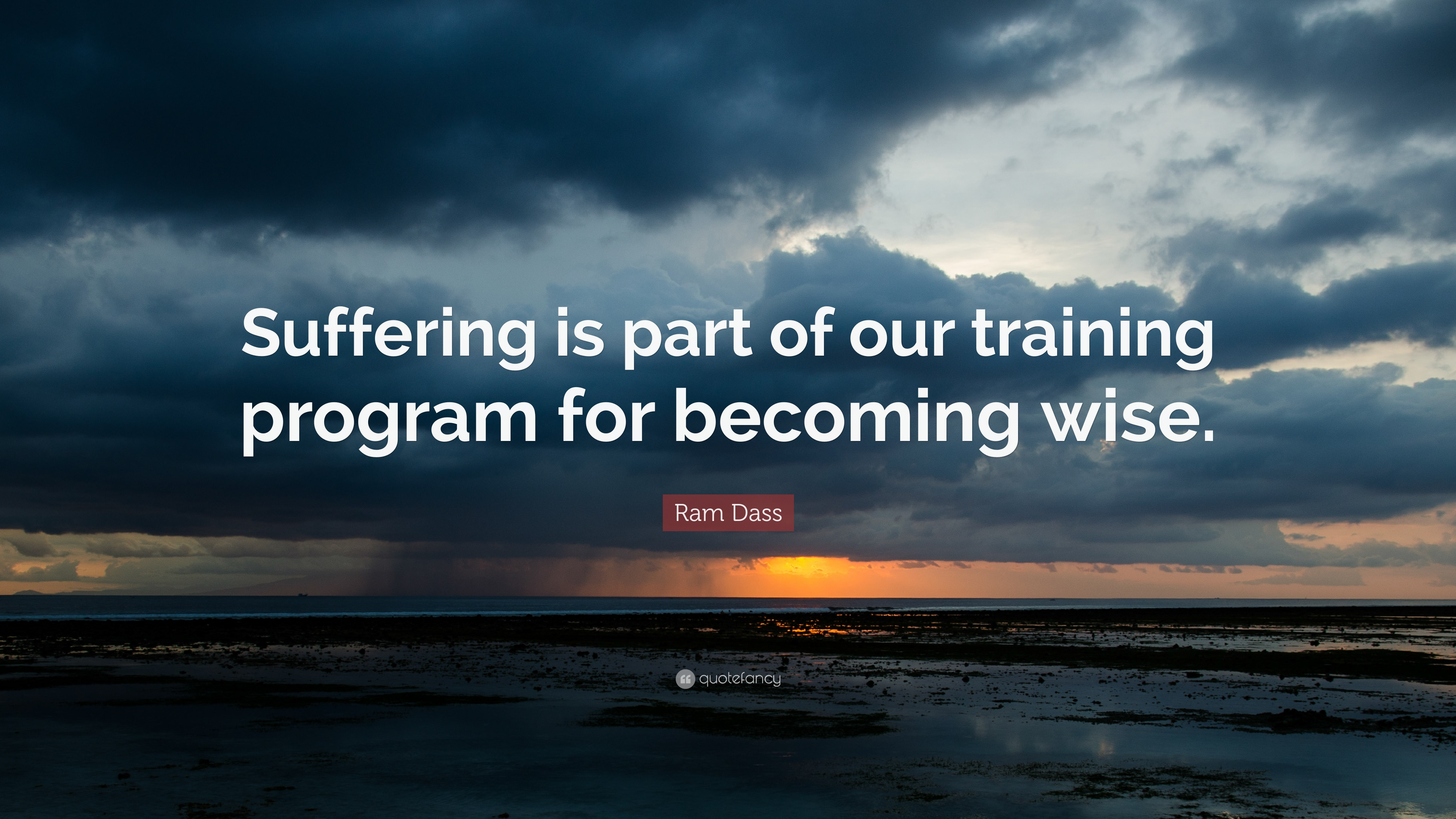 """Ram Dass Quote: """"Suffering Is Part Of Our Training Program"""