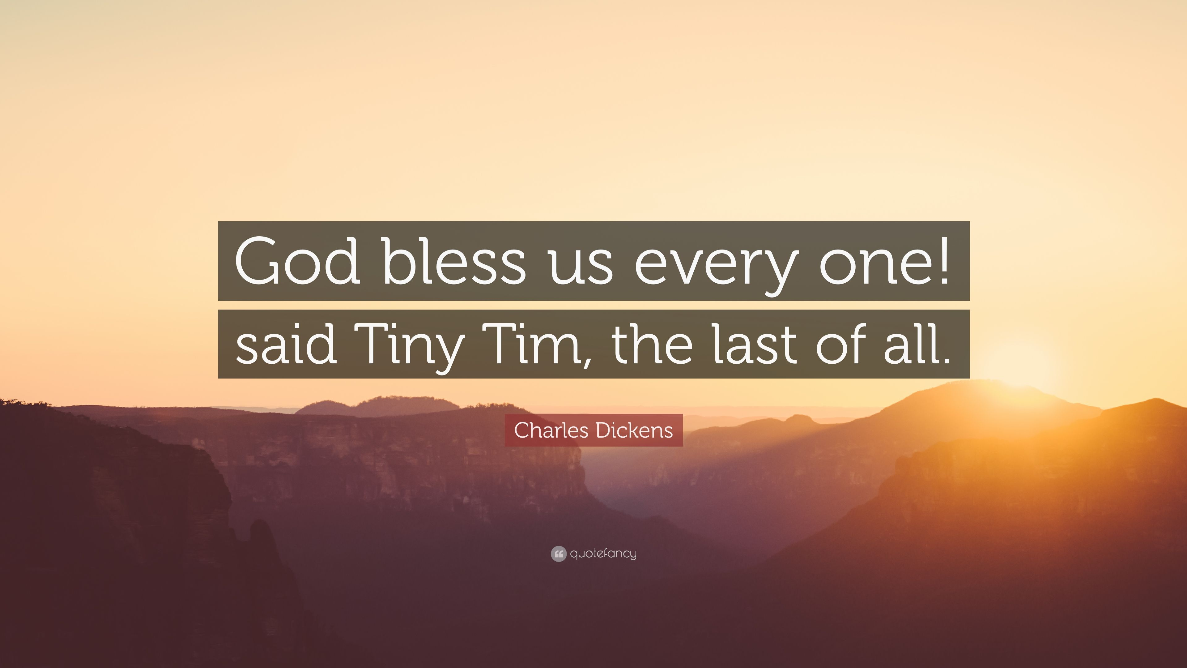 "charles dickens quote ""god bless us every one said tiny tim the"
