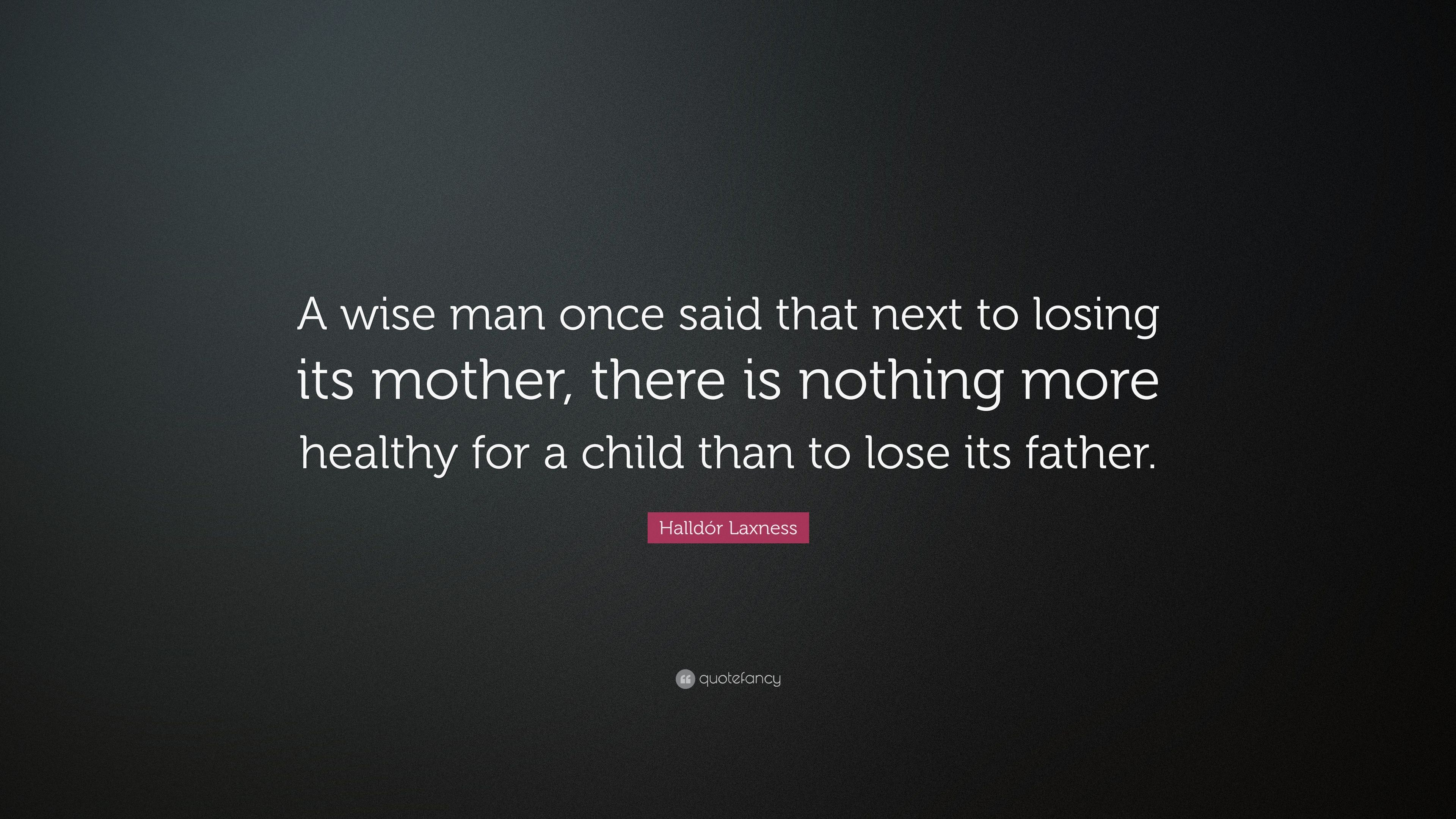 Halldór Laxness Quote A Wise Man Once Said That Next To Losing Its