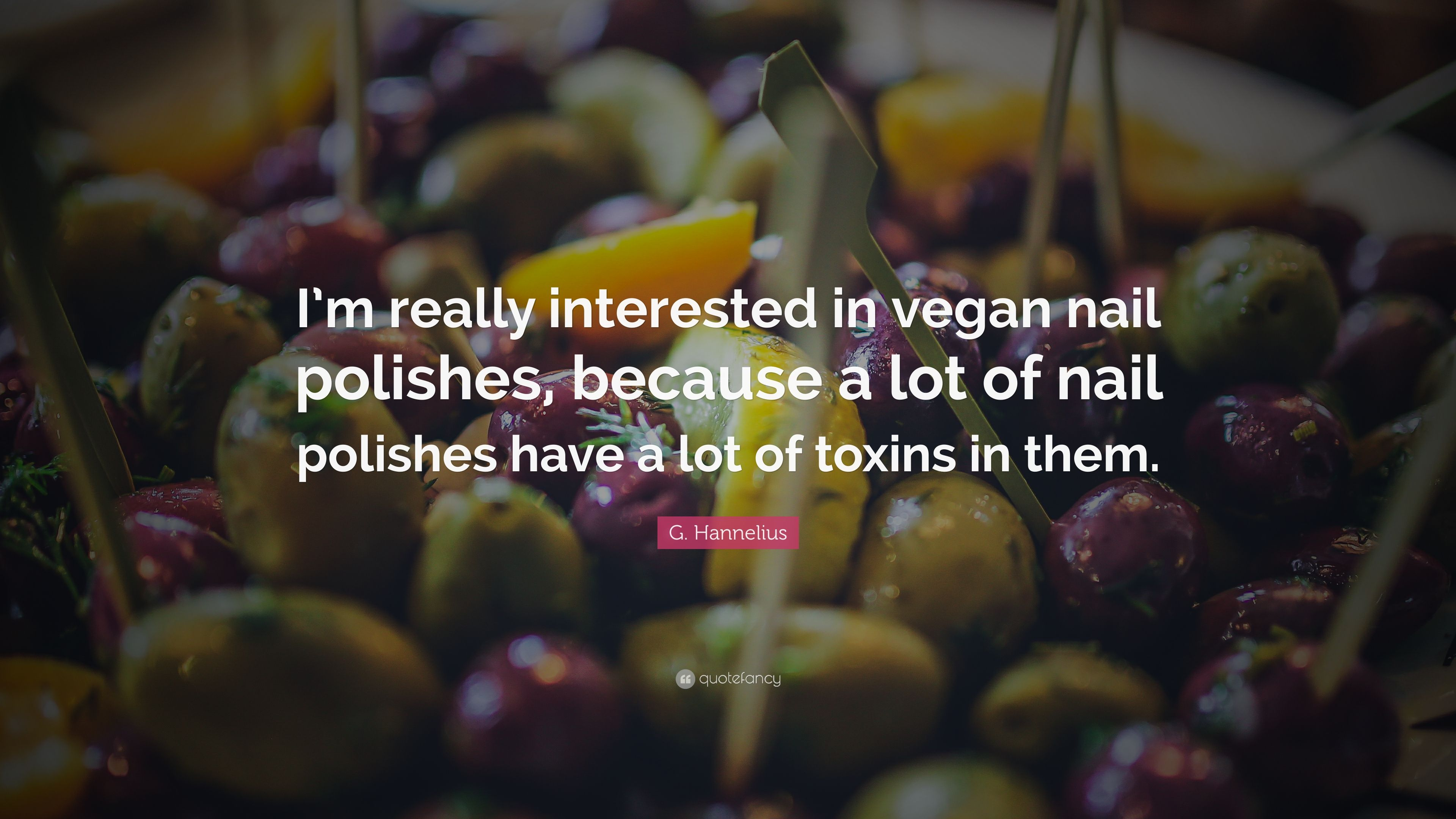 """G. Hannelius Quote: """"I\'m really interested in vegan nail polishes ..."""