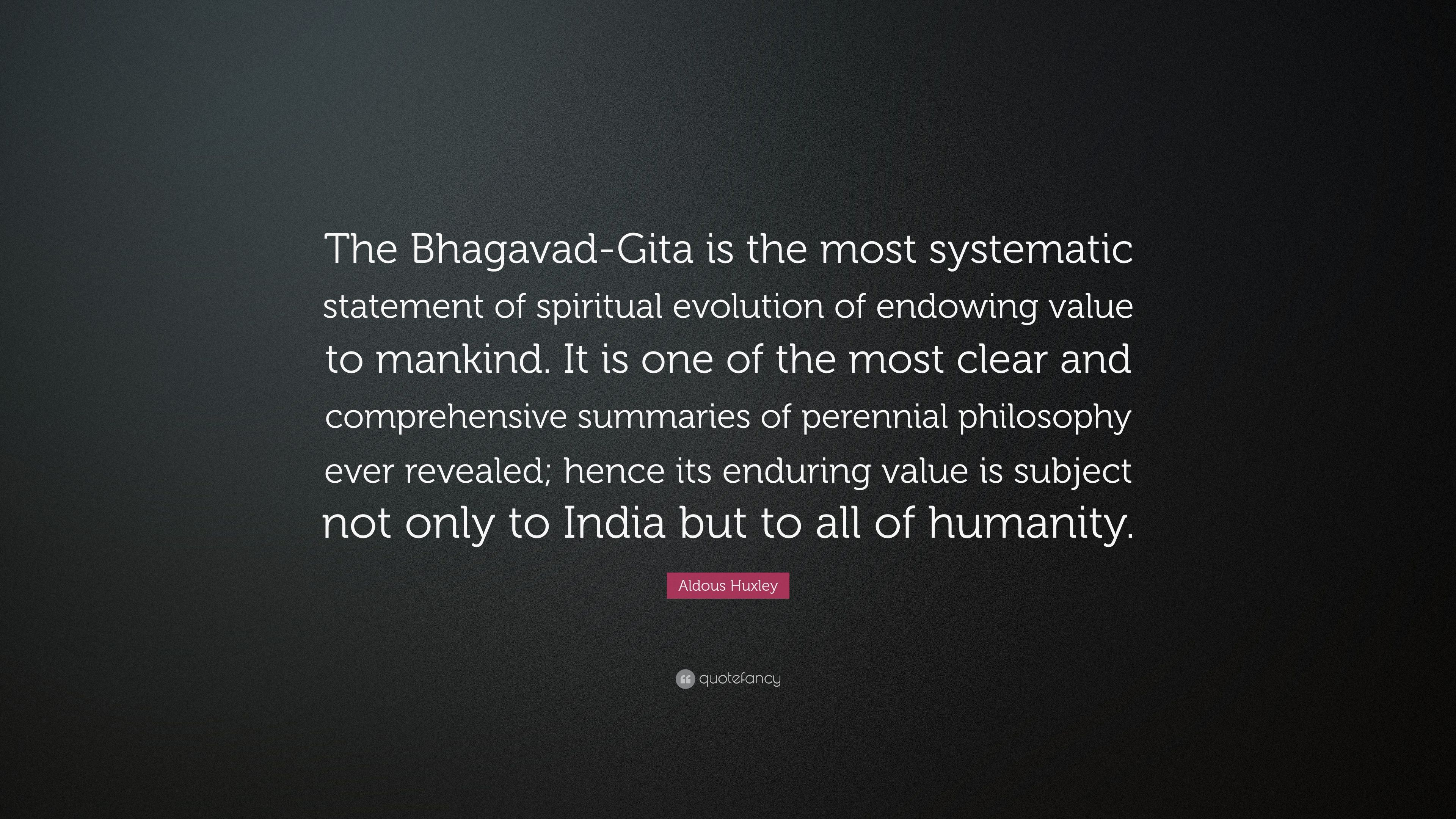 """Aldous Huxley Quote: """"The Bhagavad-Gita is the most ..."""