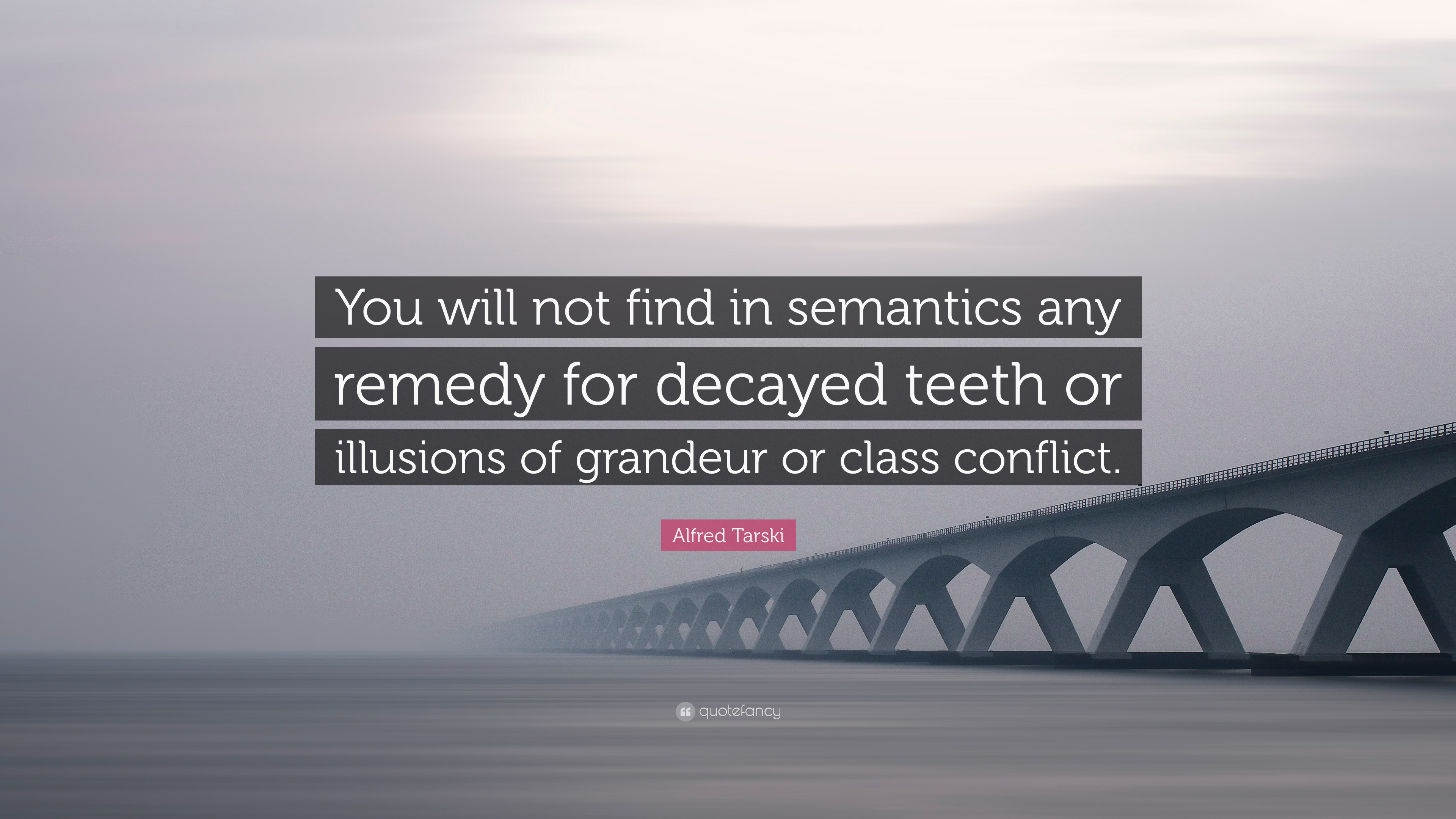 alfred tarski quote you will not find in semantics any remedy for