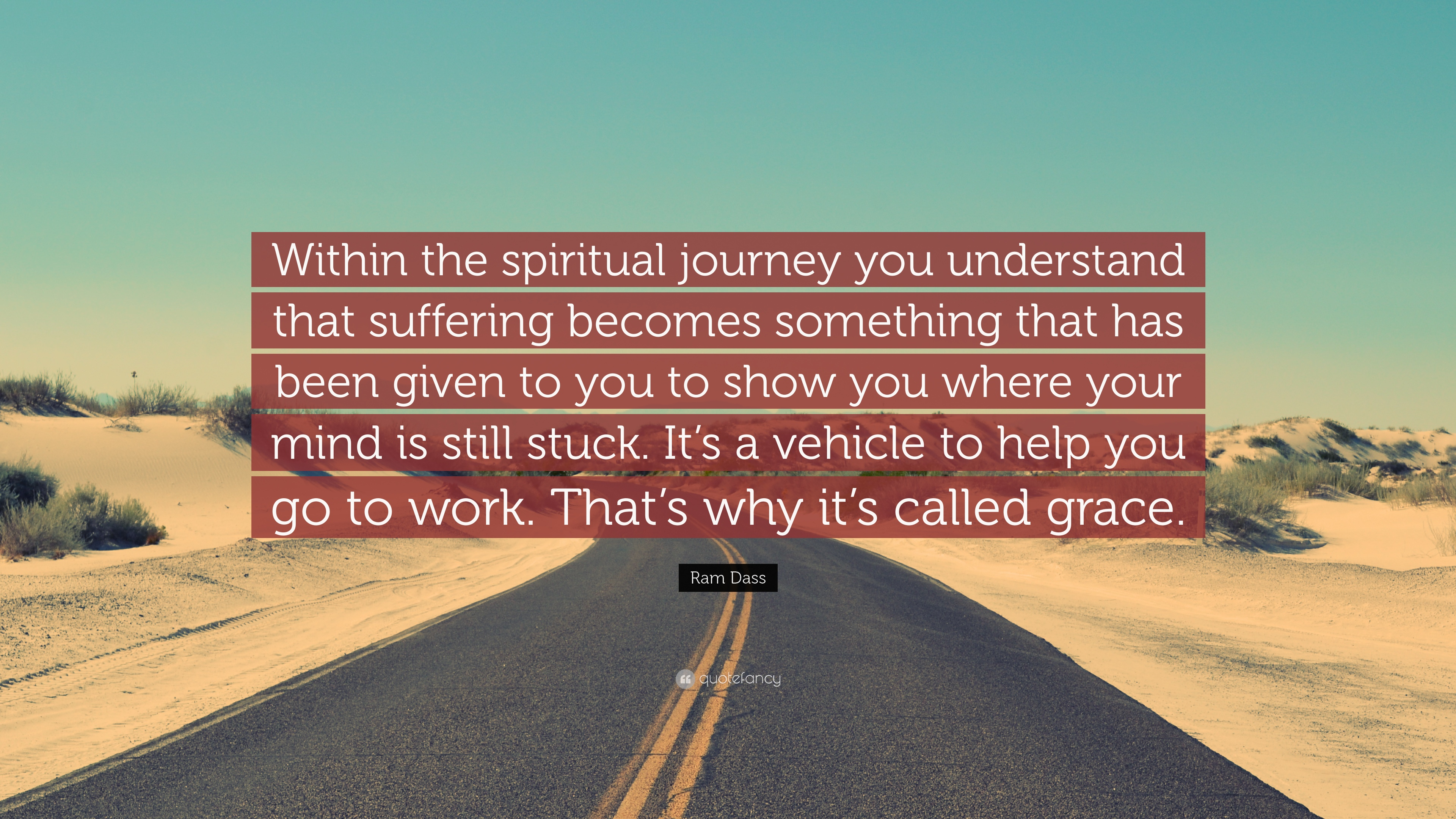 """Ram Dass Quote: """"Within the spiritual journey you ..."""