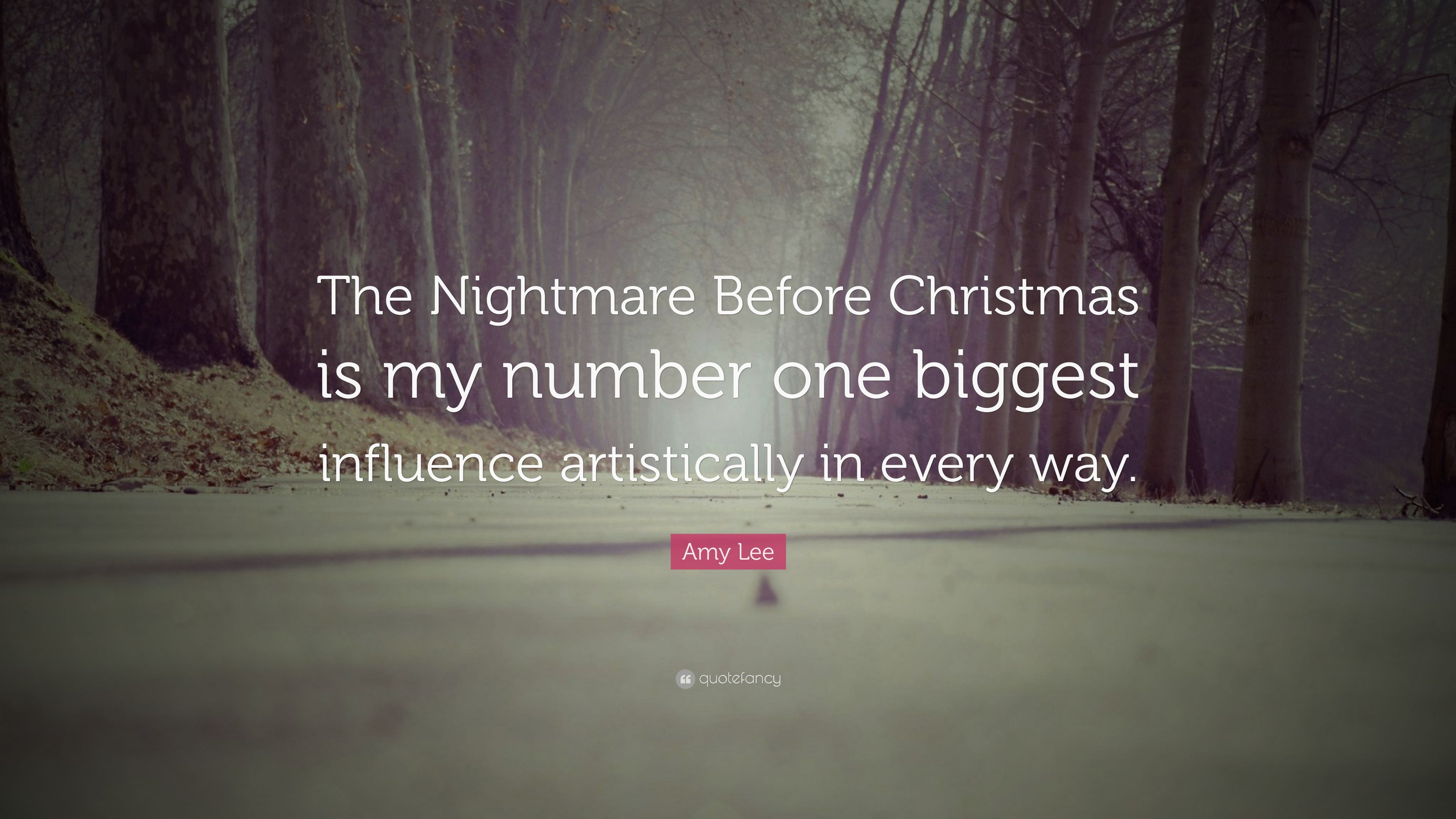 "Amy Lee Quote: ""The Nightmare Before Christmas is my number one ..."
