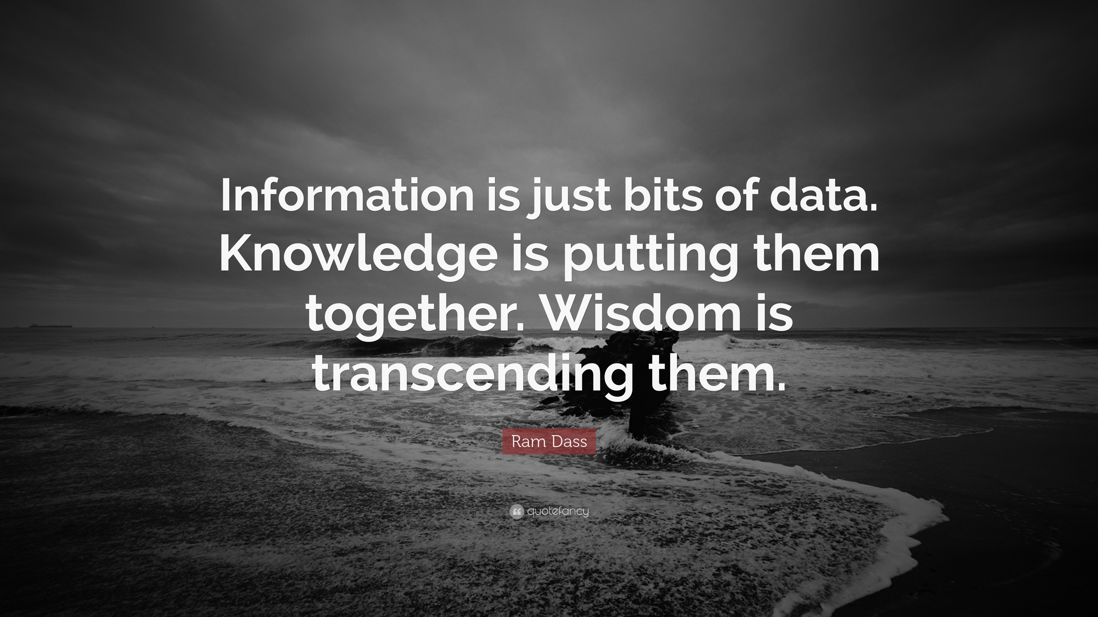 ram dass quote information is just bits of data knowledge is