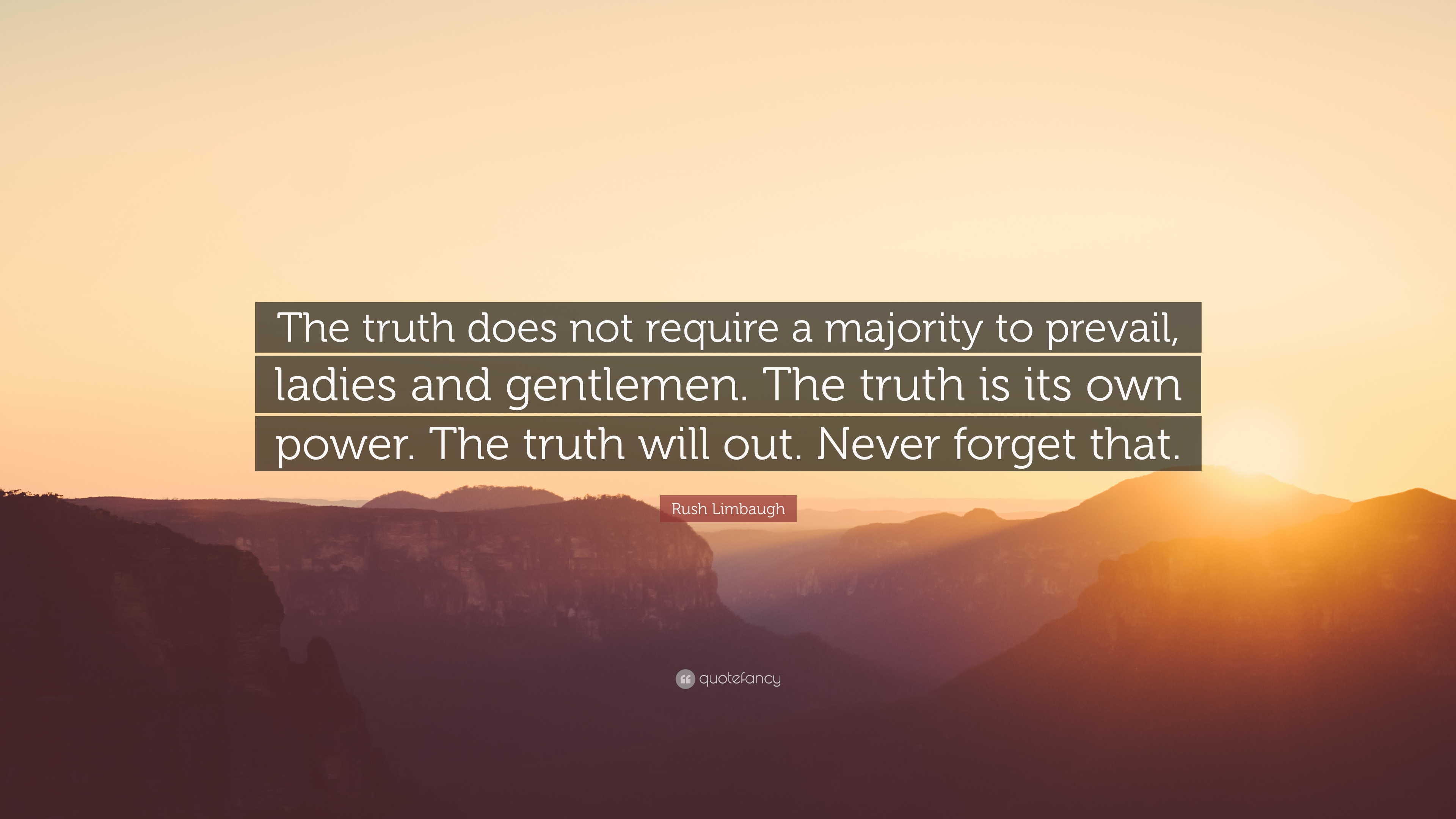 Rush Limbaugh Quote The Truth Does Not Require A Majority To