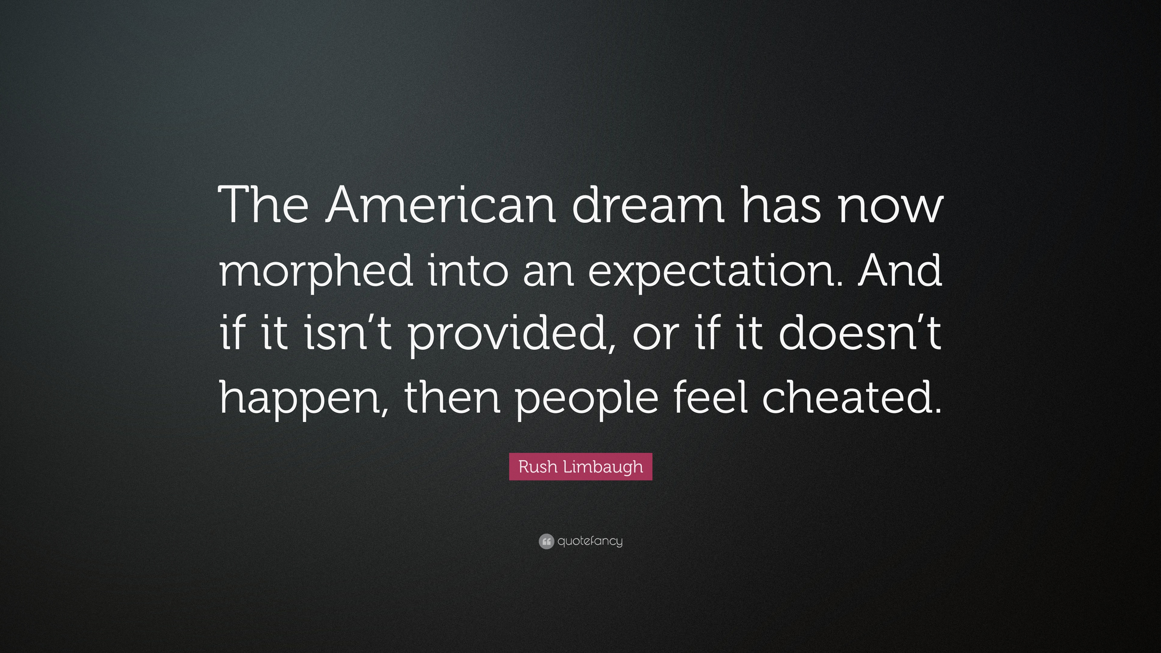 "Quotes About The American Dream Rush Limbaugh Quote ""The American Dream Has Now Morphed Into An"