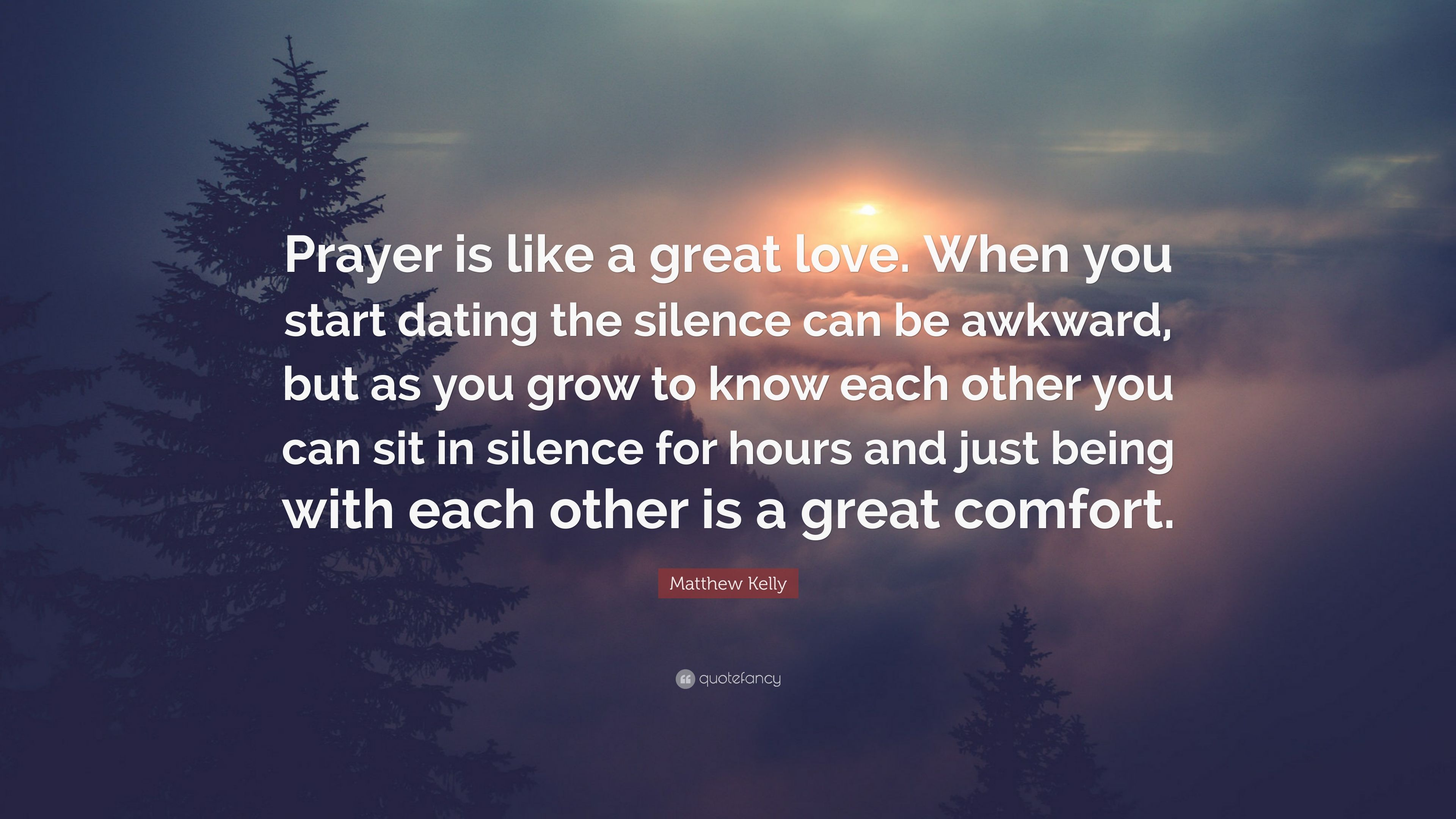 """Matthew Kelly Quote: """"Prayer is like a great love  When you start"""