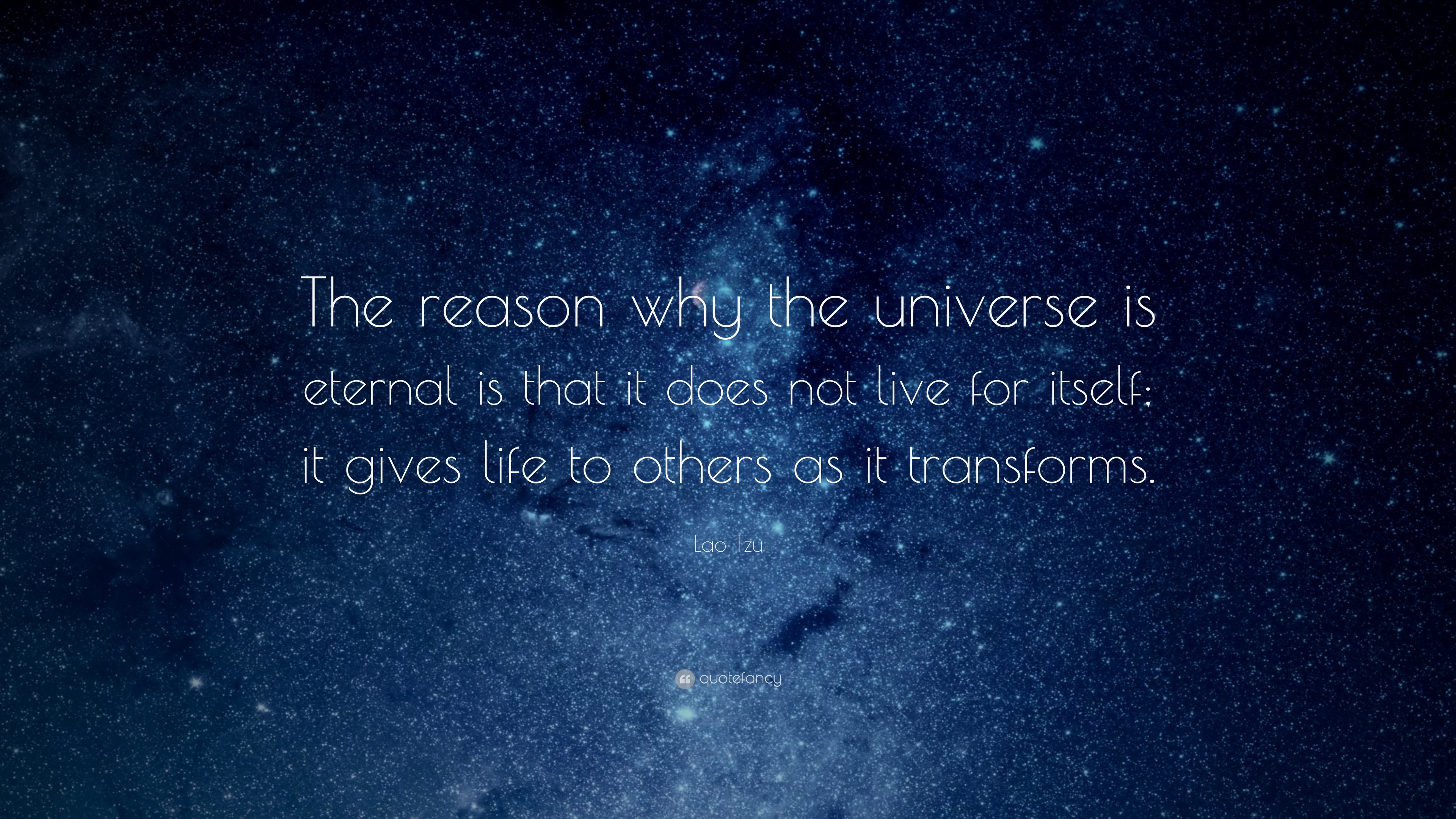 """""""The reason why the universe is eternal is that it does not live for itself; it gives life to others as it transforms.""""Get Inspired. Get Motivated."""