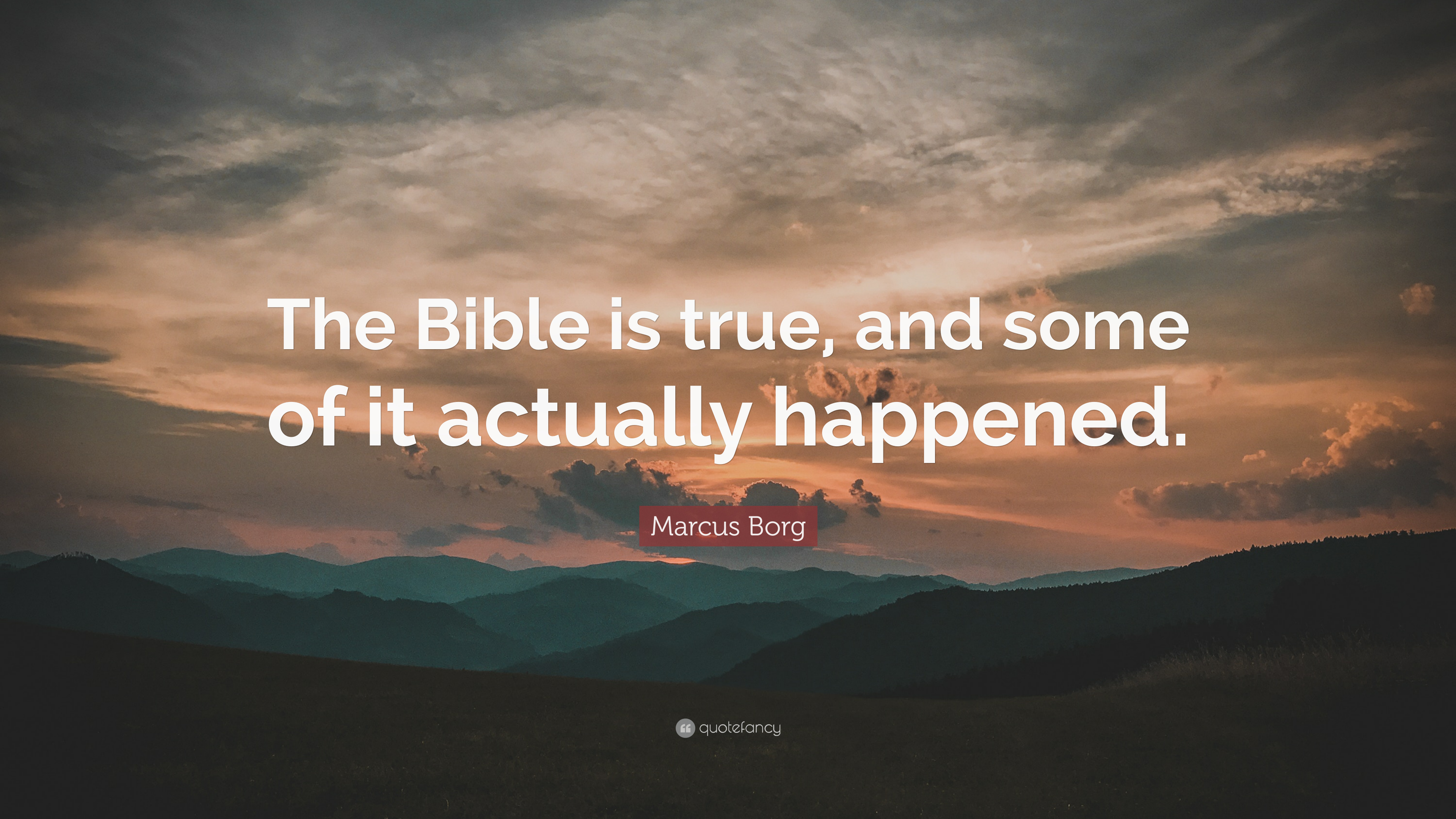Marcus borg quote the bible is true and some of it - We are the borg quote ...
