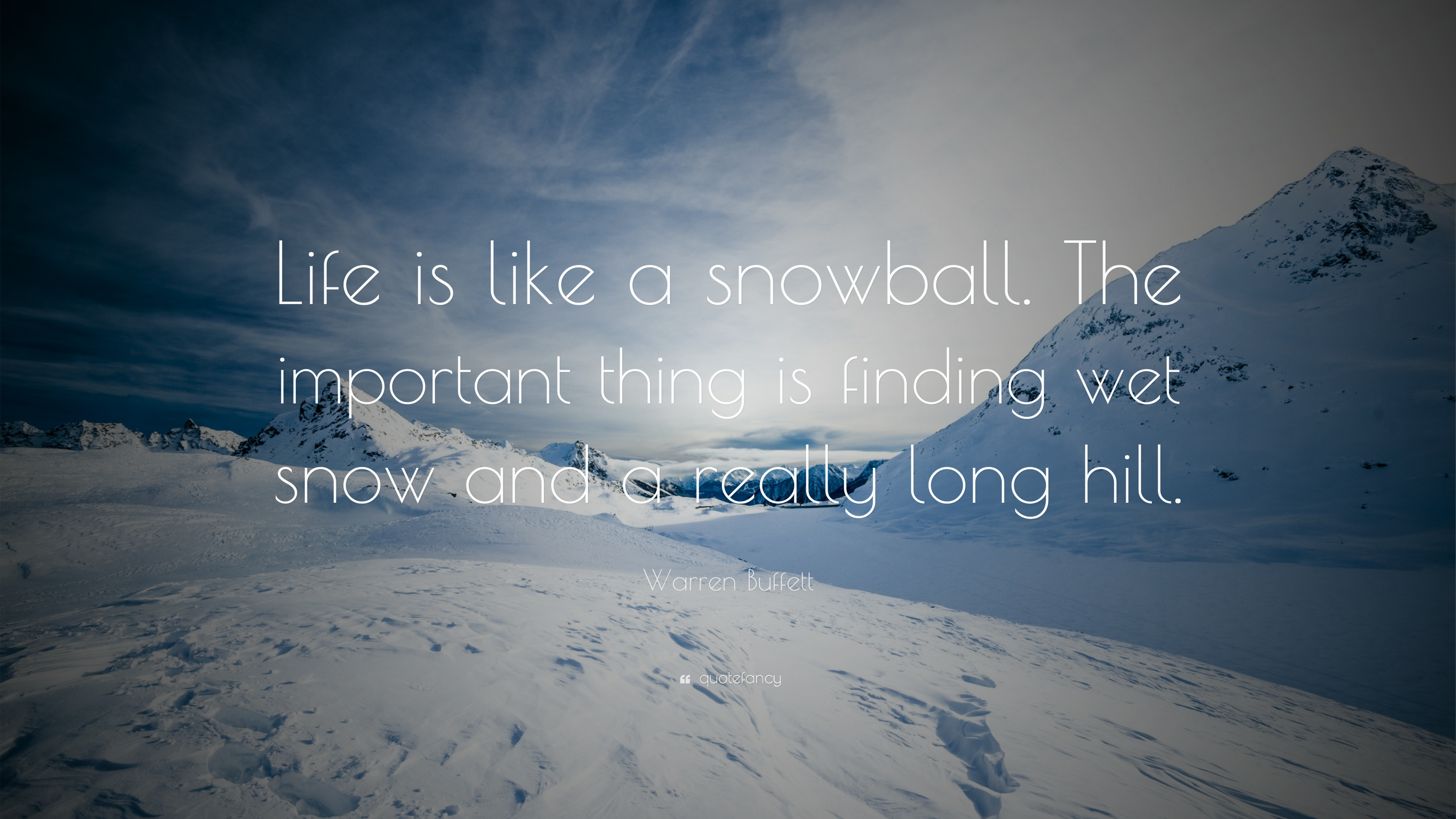 Superb Warren Buffett Quote: U201cLife Is Like A Snowball. The Important Thing Is  Finding