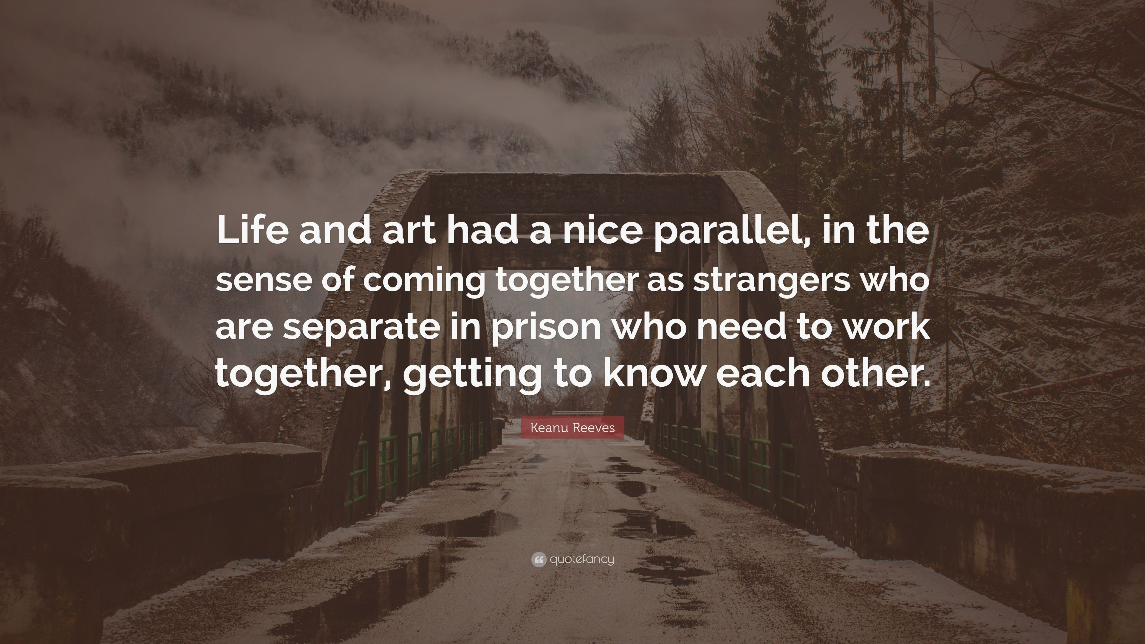 Keanu Reeves Quote Life And Art Had A Nice Parallel In The Sense