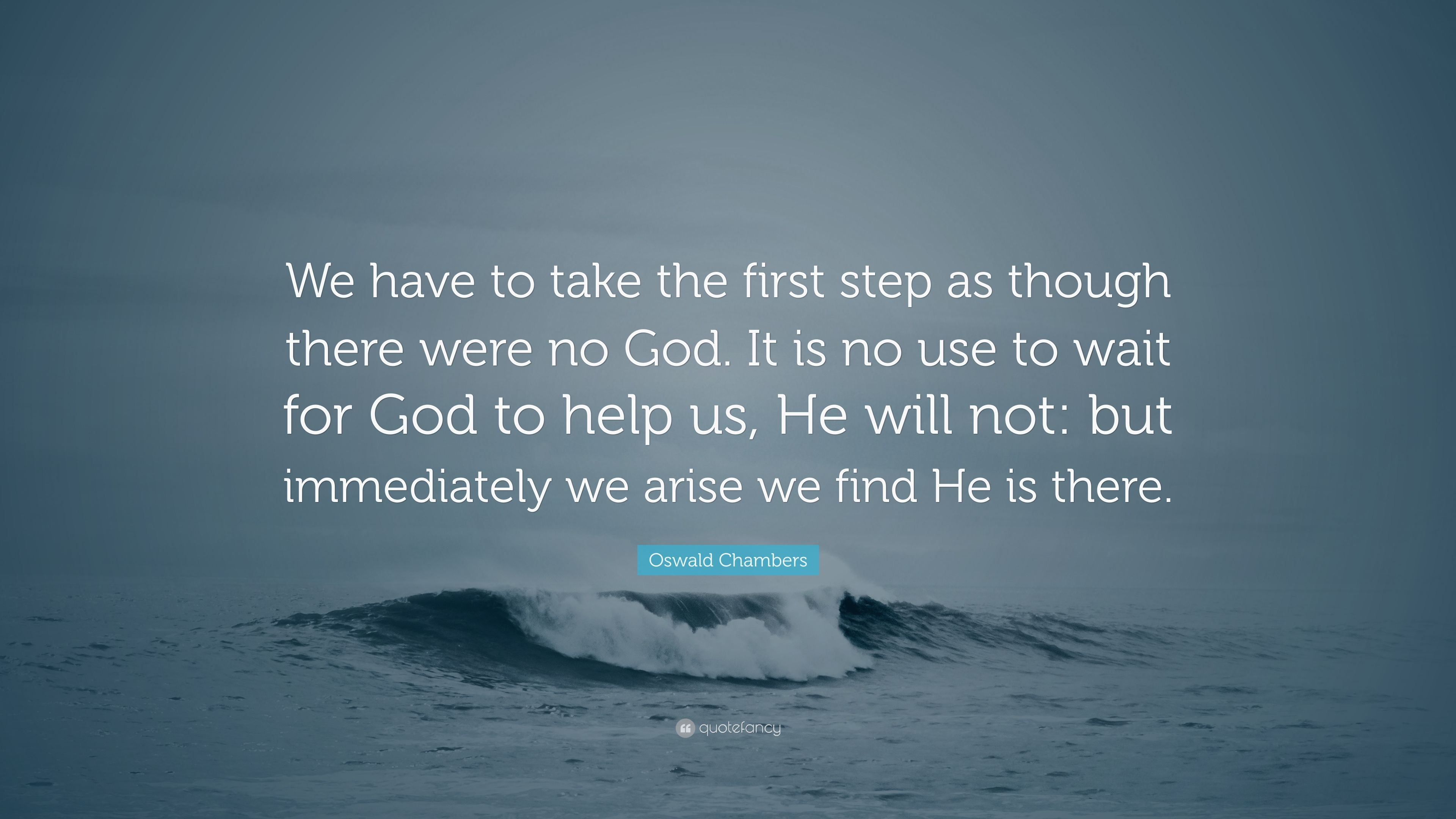 Why does not he take the first step