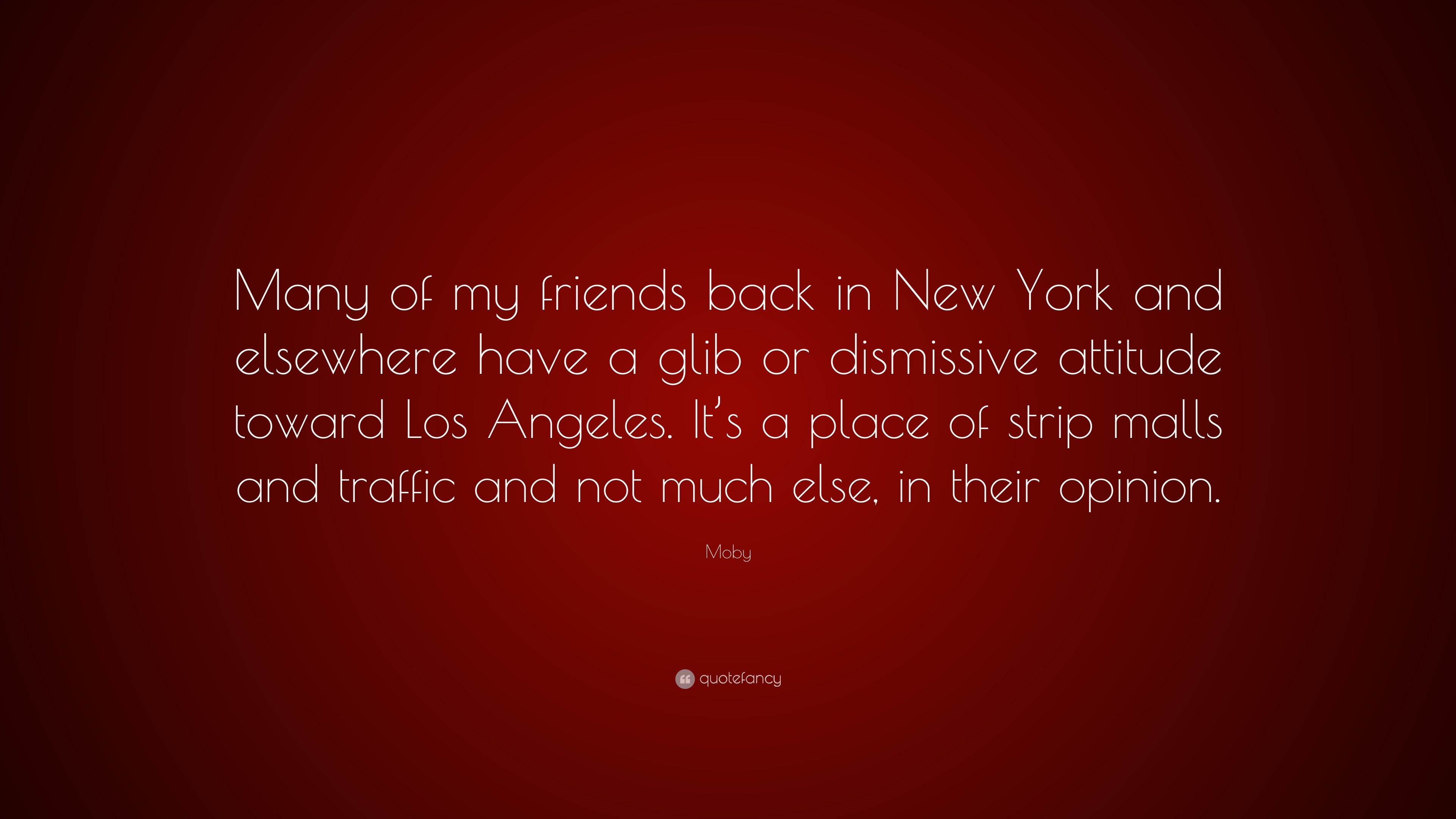 "Moby Quote: ""Many Of My Friends Back In New York And"
