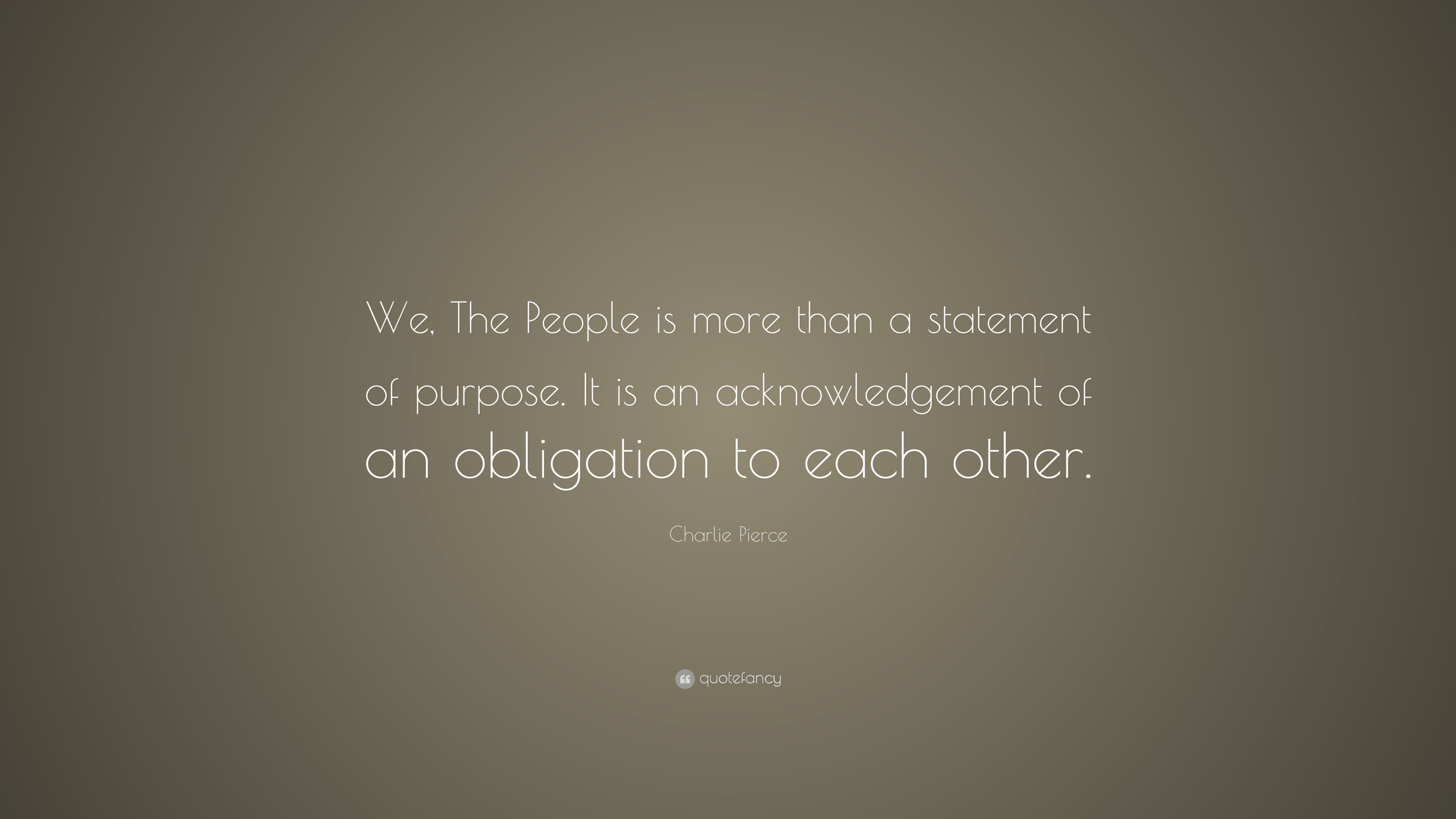 charlie pierce quote we the people is more than a statement of