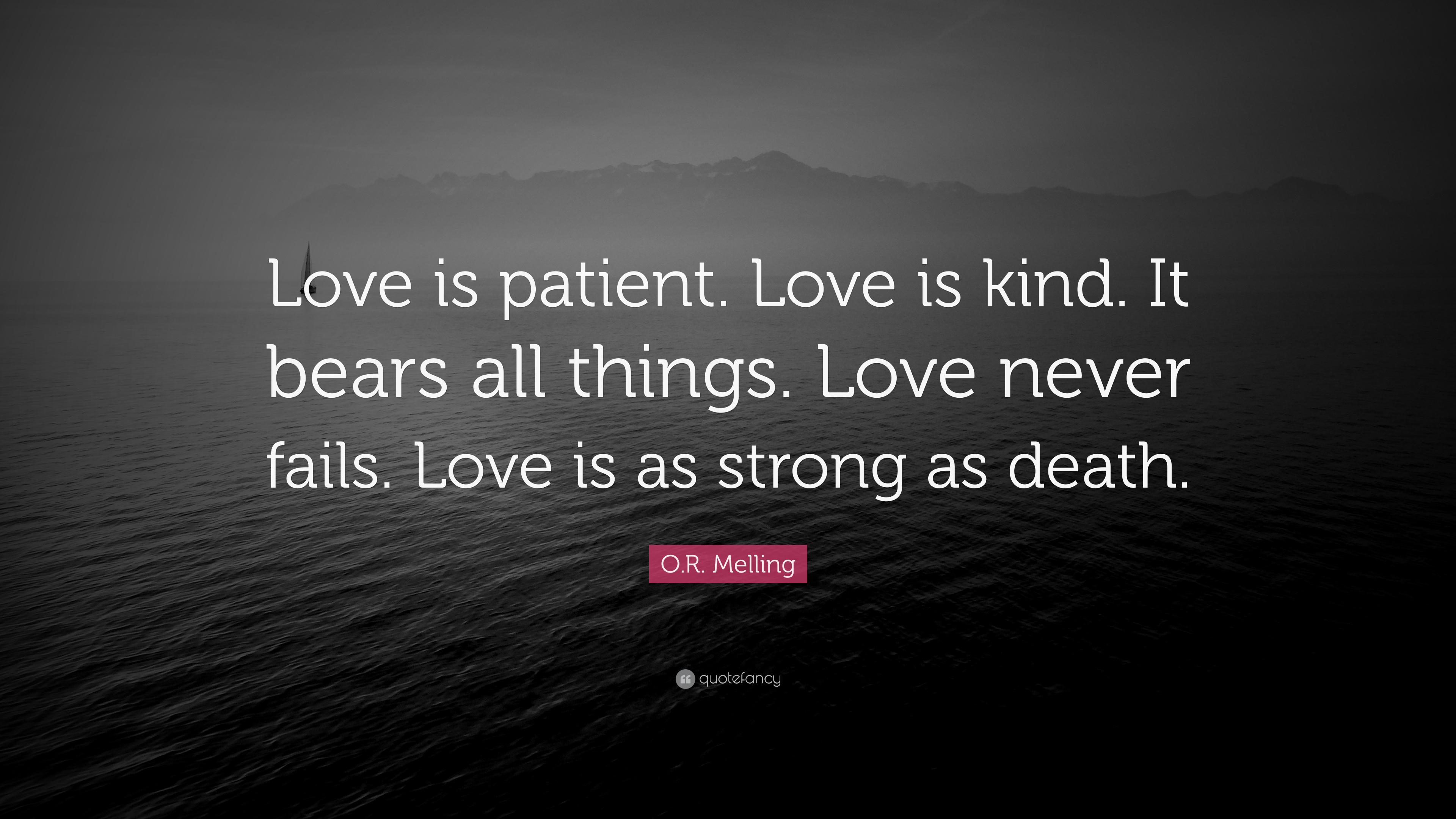 "Love Never Fails Quote O.rmelling Quote ""Love Is Patientlove Is Kindit Bears All"