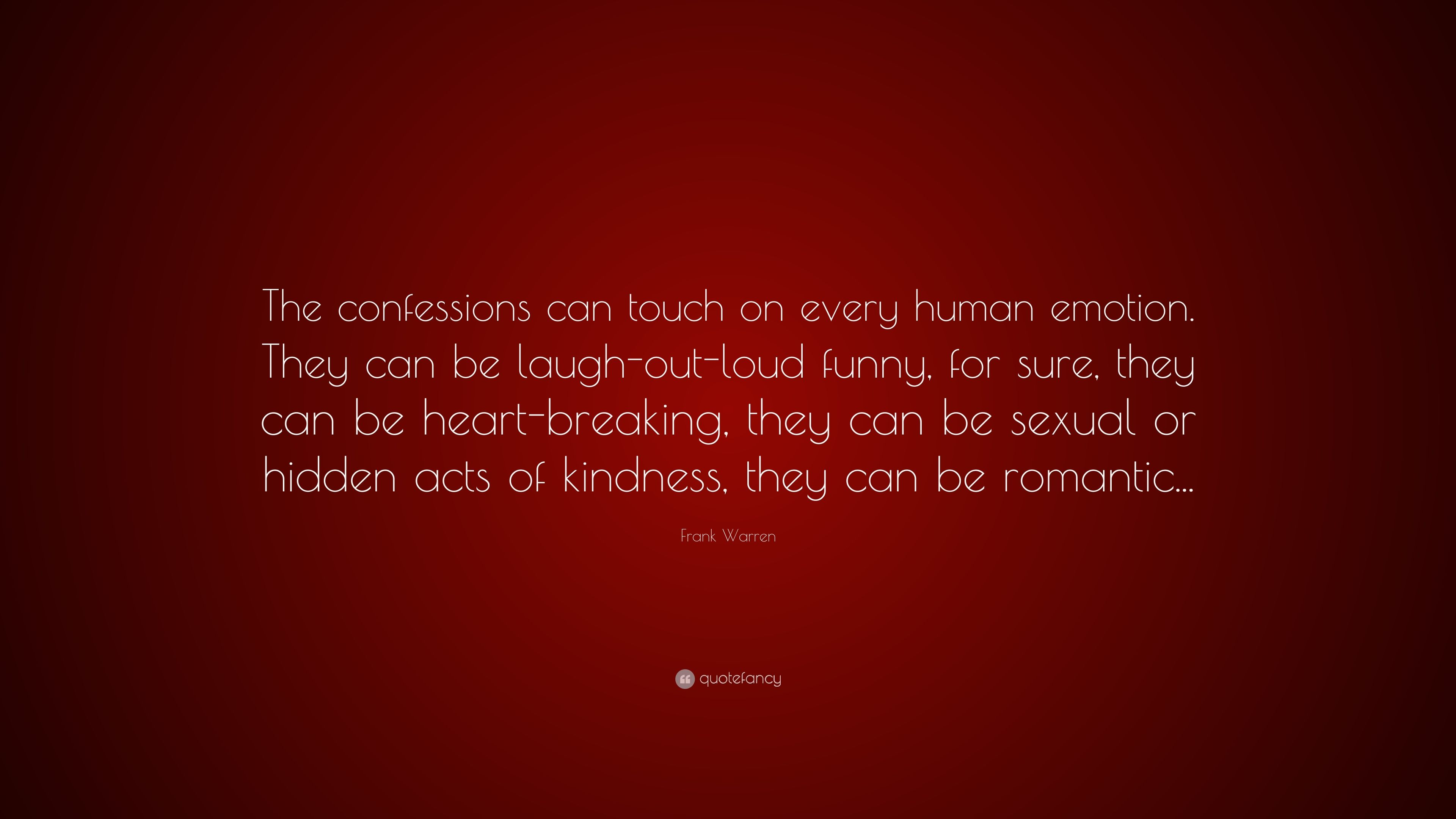 Frank Warren Quote The Confessions Can Touch On Every Human Emotion They