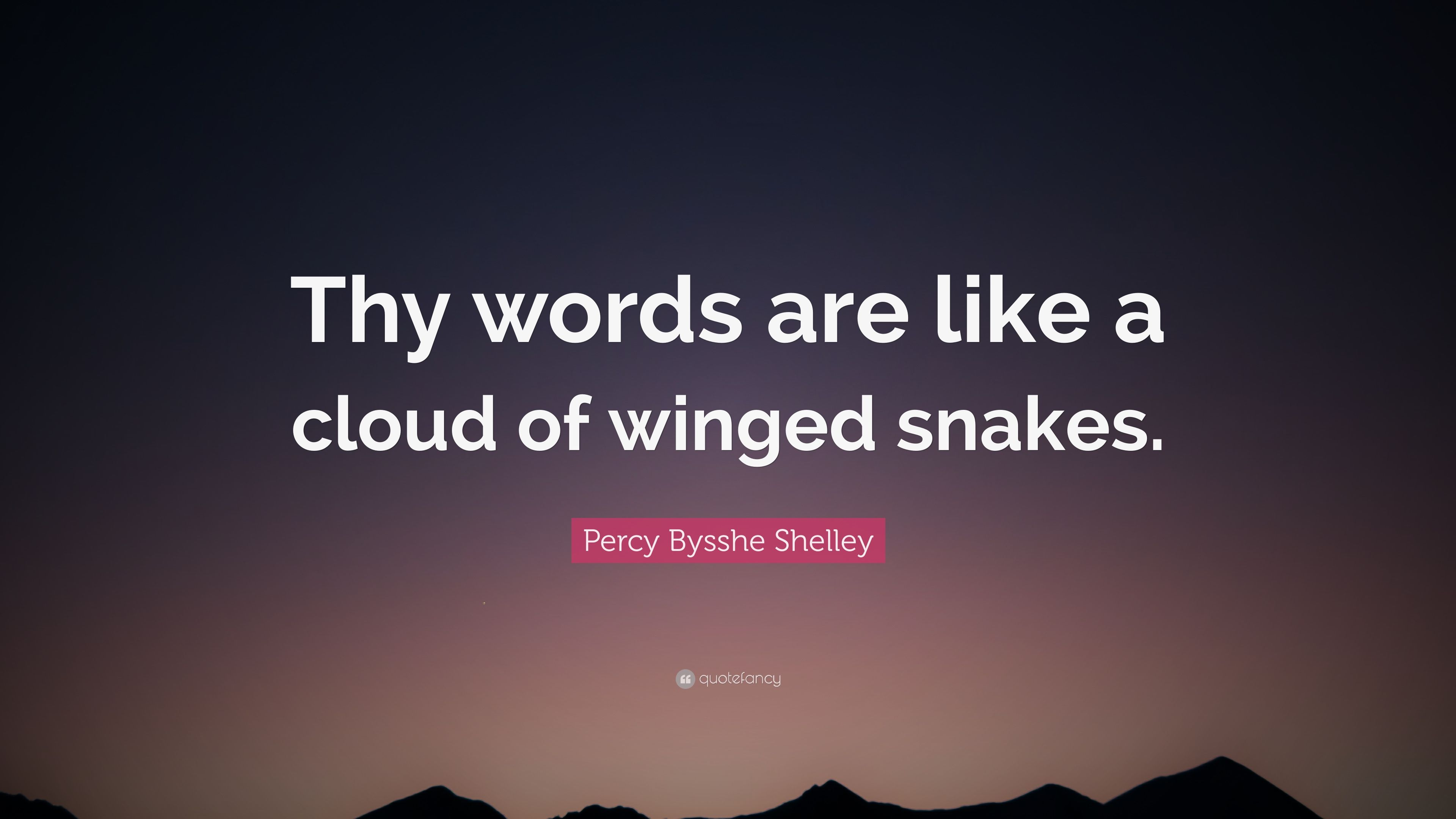Percy Bysshe Shelley Quote Thy Words Are Like A Cloud Of Winged