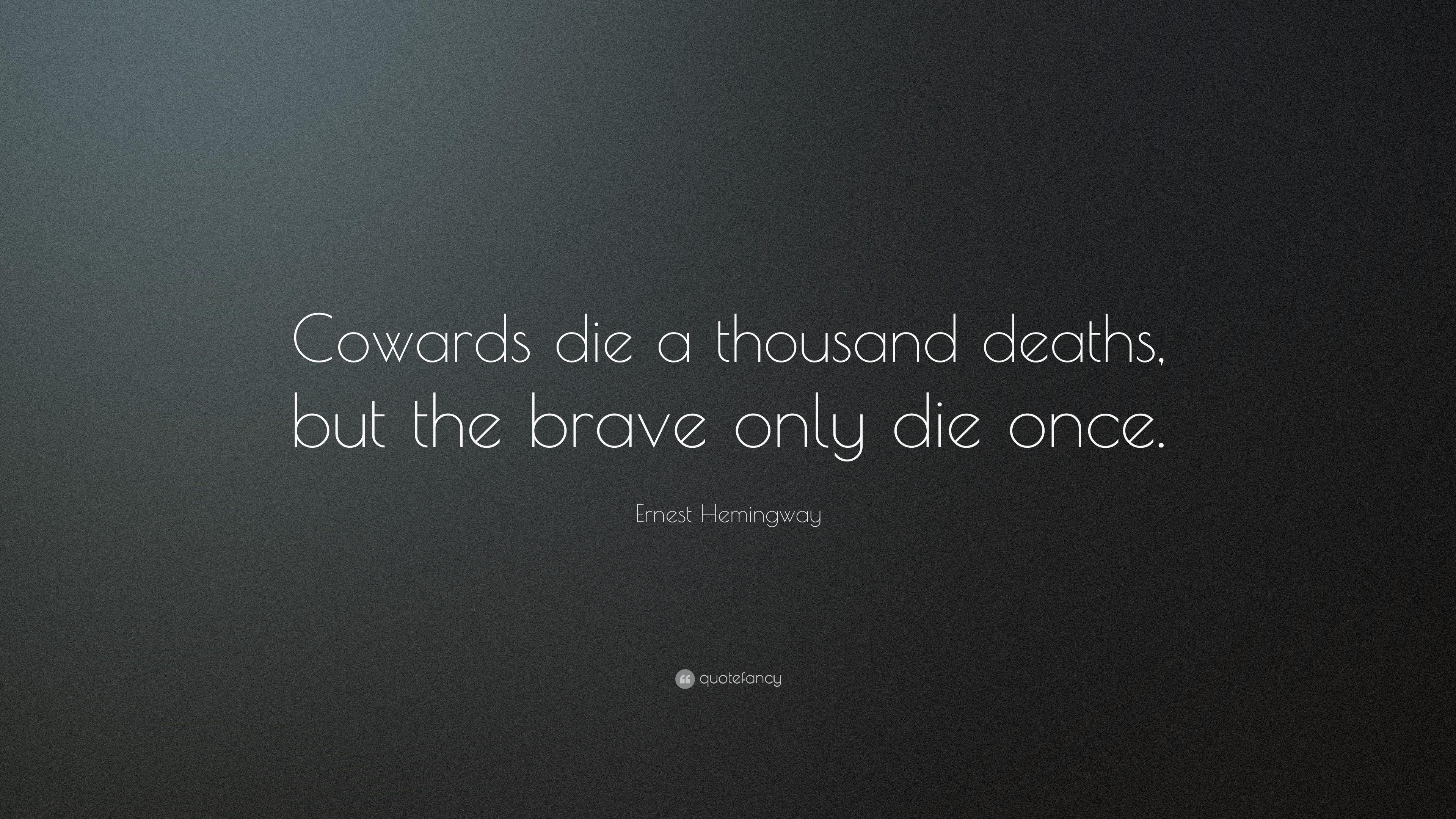 cowards die a thousand deaths essay writer