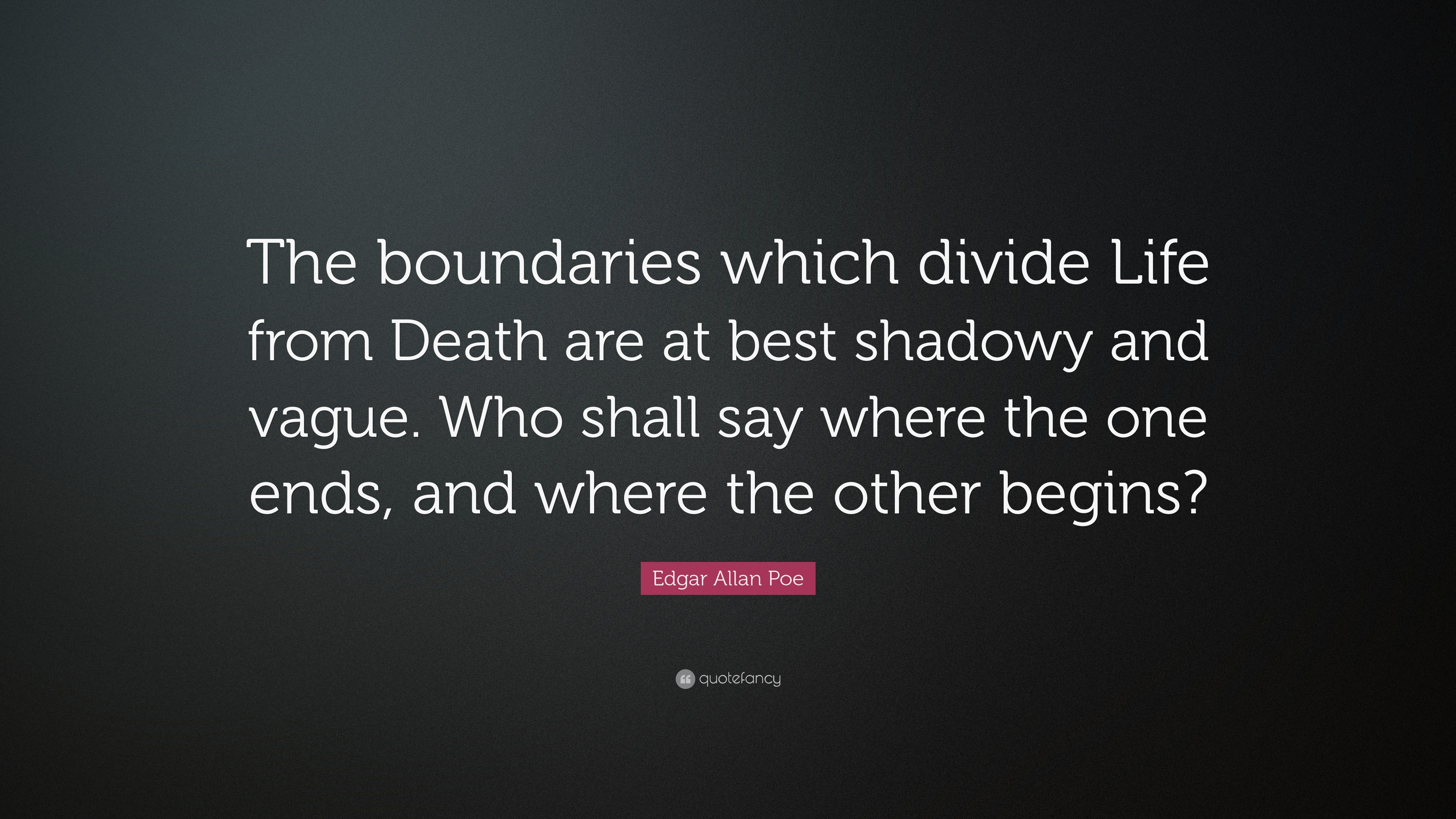"""Edgar Allan Poe Life Quotes Edgar Allan Poe Quote """"The Boundaries Which Divide Life From"""