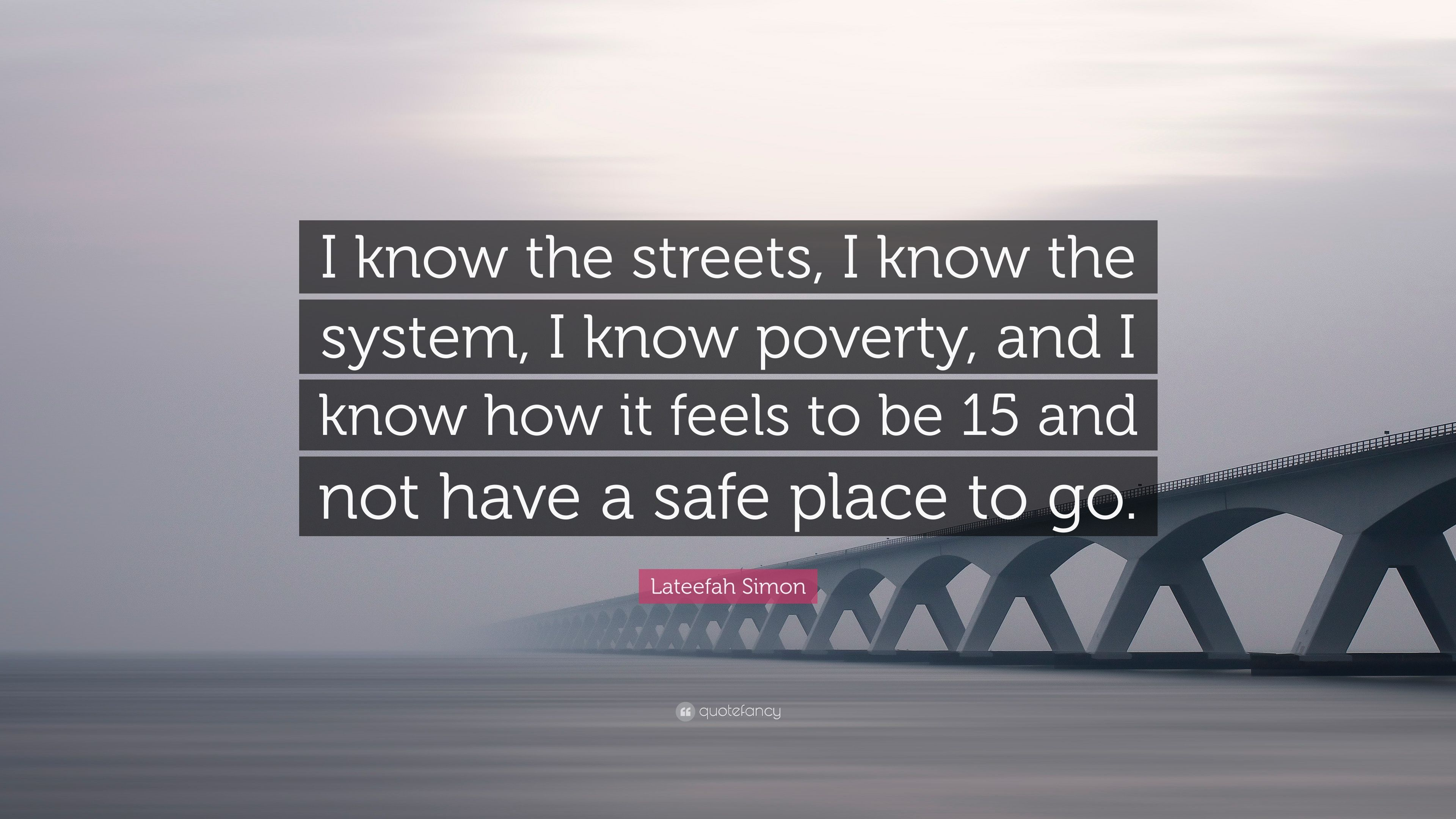 """Lateefah Simon Quote: """"I know the streets, I know the system, I know ..."""