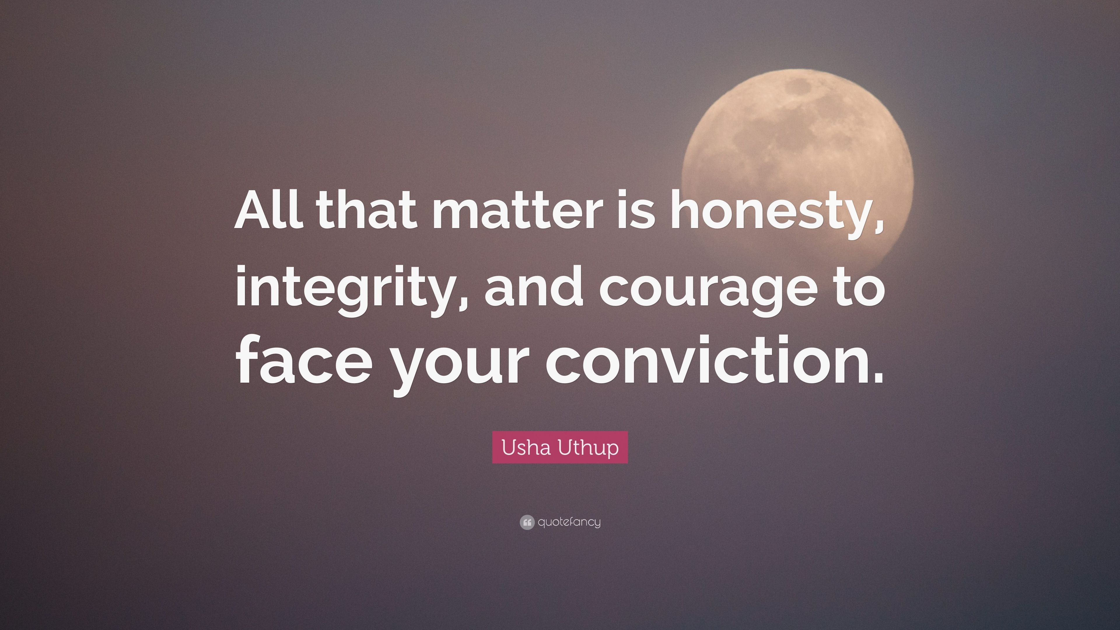 Usha Uthup Quote All That Matter Is Honesty Integrity And