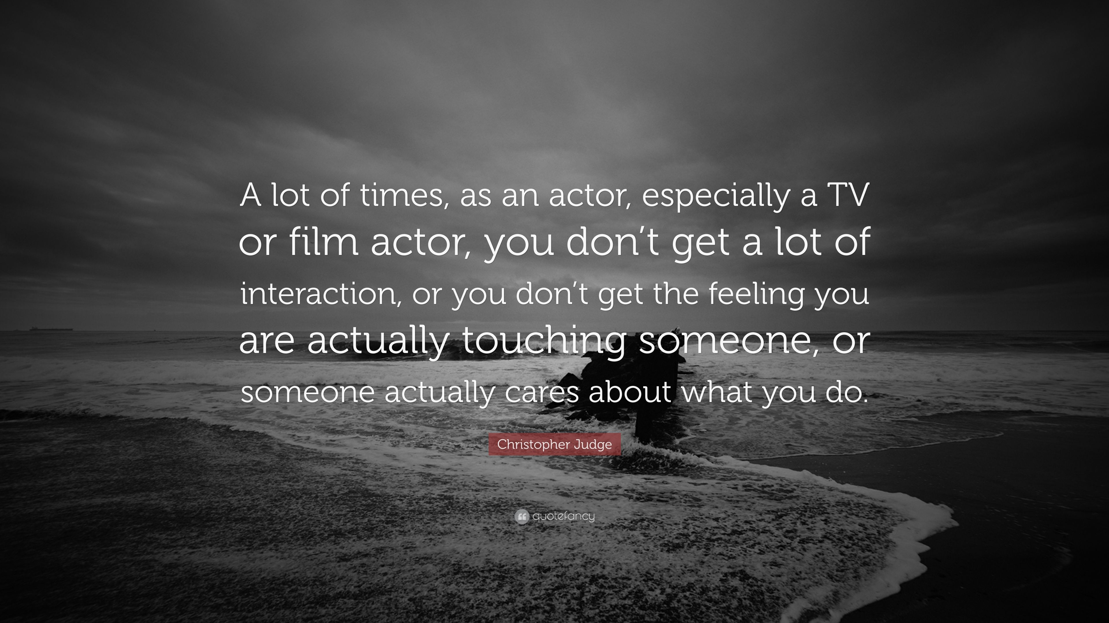 """Christopher Judge Quote: """"A lot of times, as an actor"""
