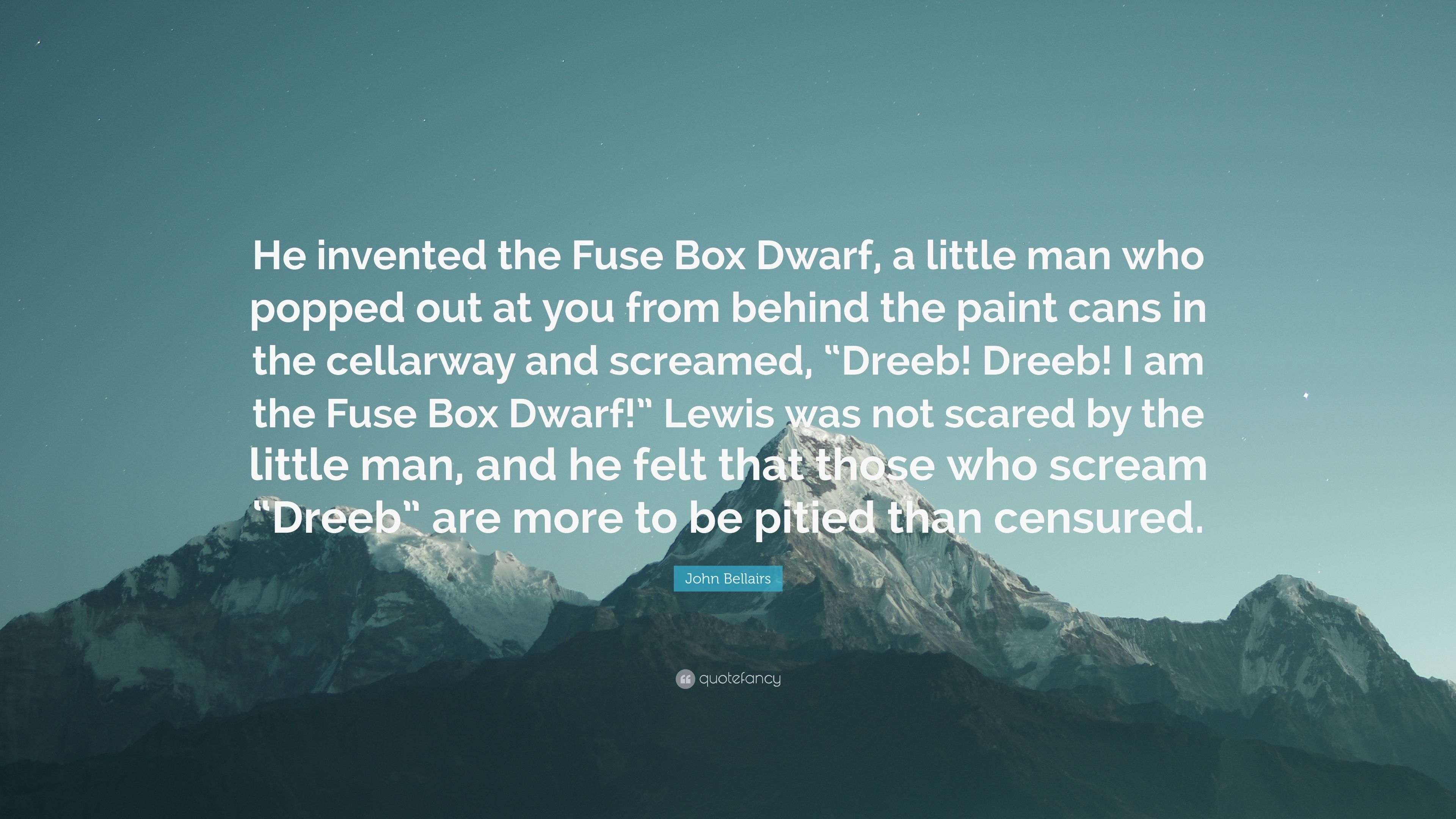 "John bellairs quote ""he invented the fuse box dwarf a"