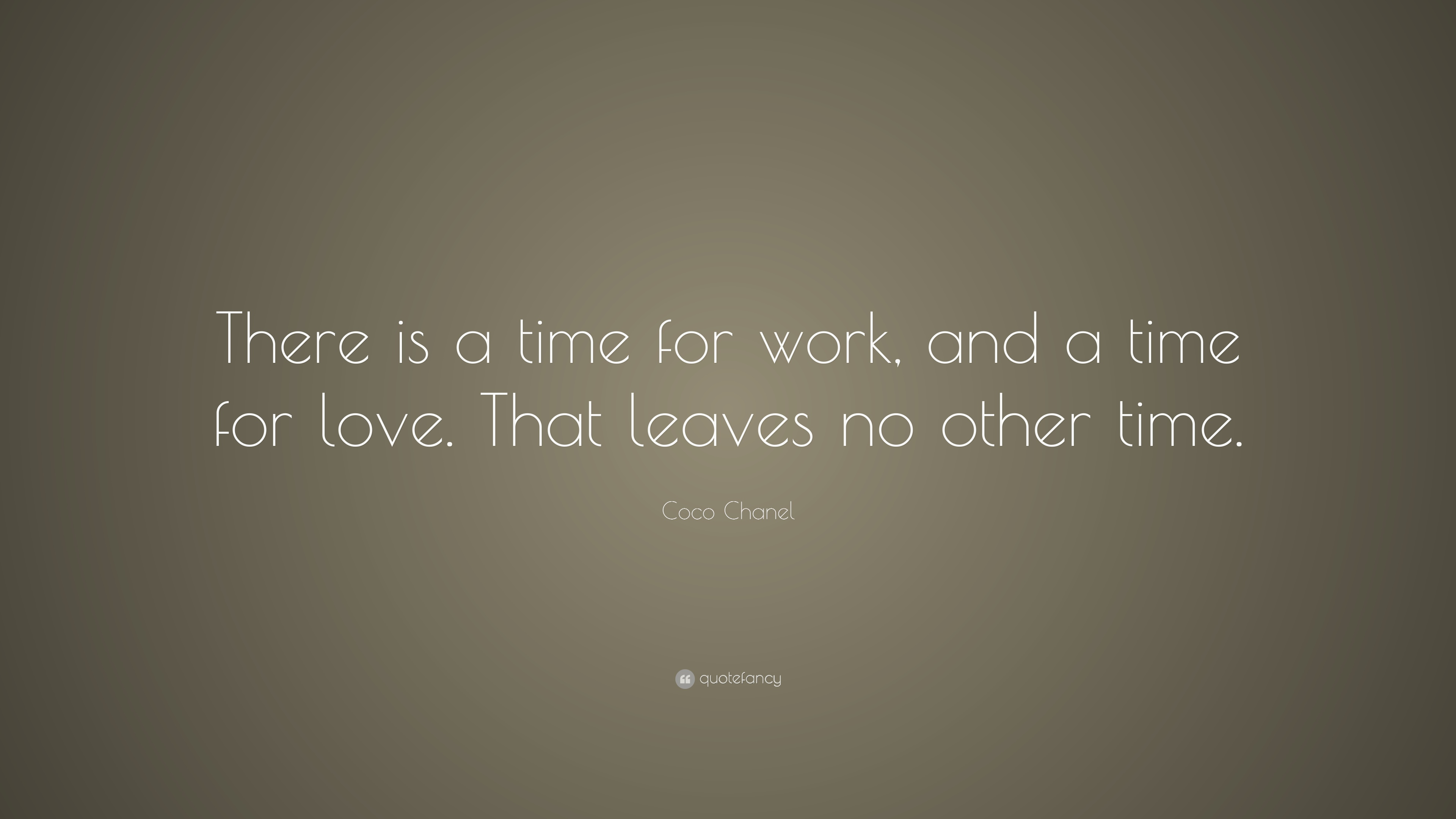 Coco Chanel Quote There Is A Time For Work And A Time For Love
