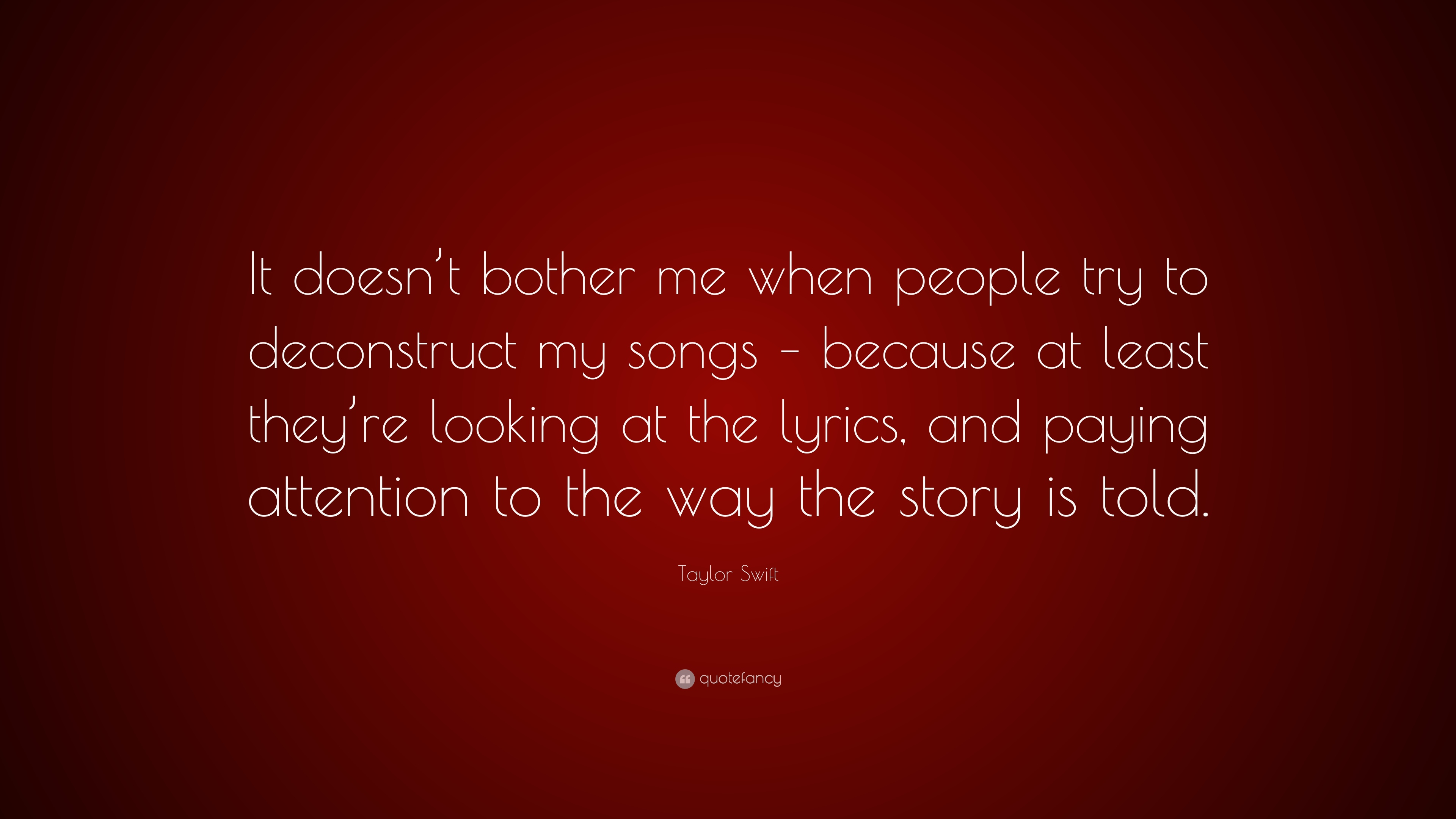 Taylor Swift Quote It Doesnt Bother Me When People Try To