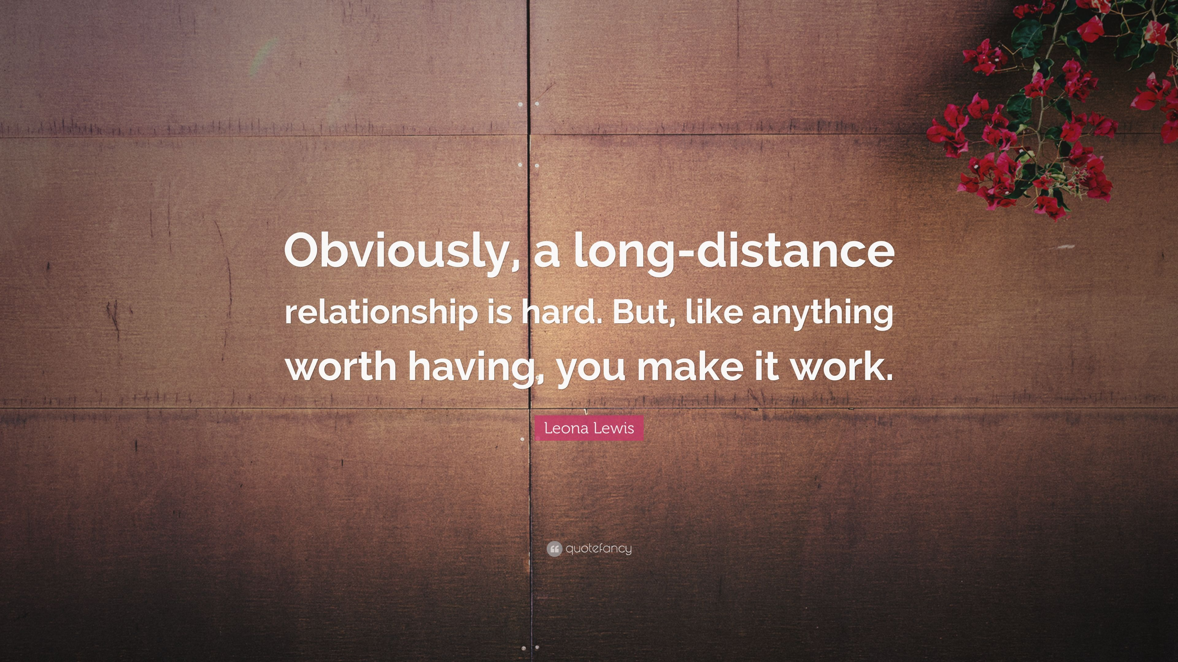 Leona Lewis Quote Obviously A Long Distance Relationship Is Hard