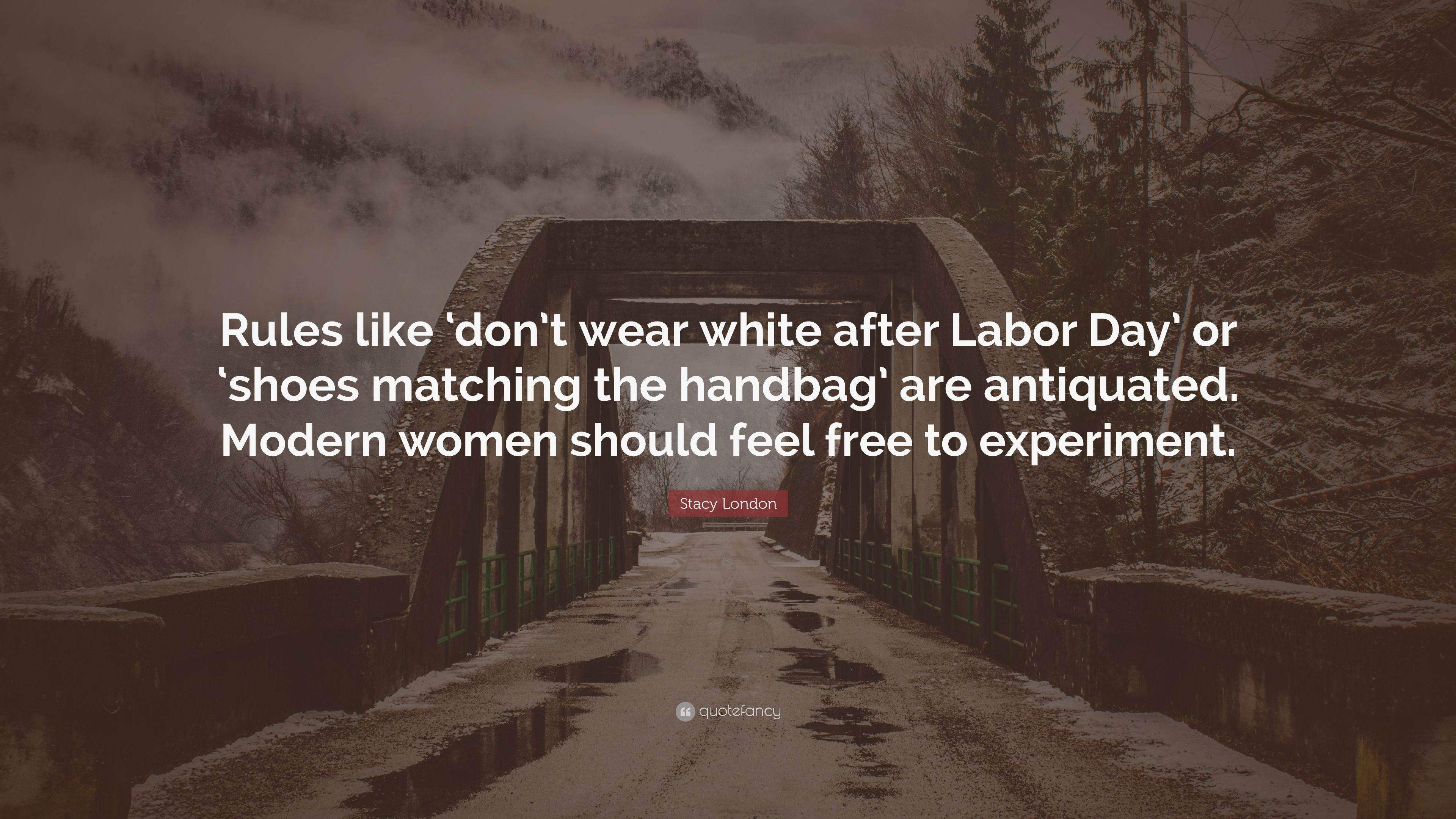 Stacy London Quote Rules Like Don T Wear White After Labor Day