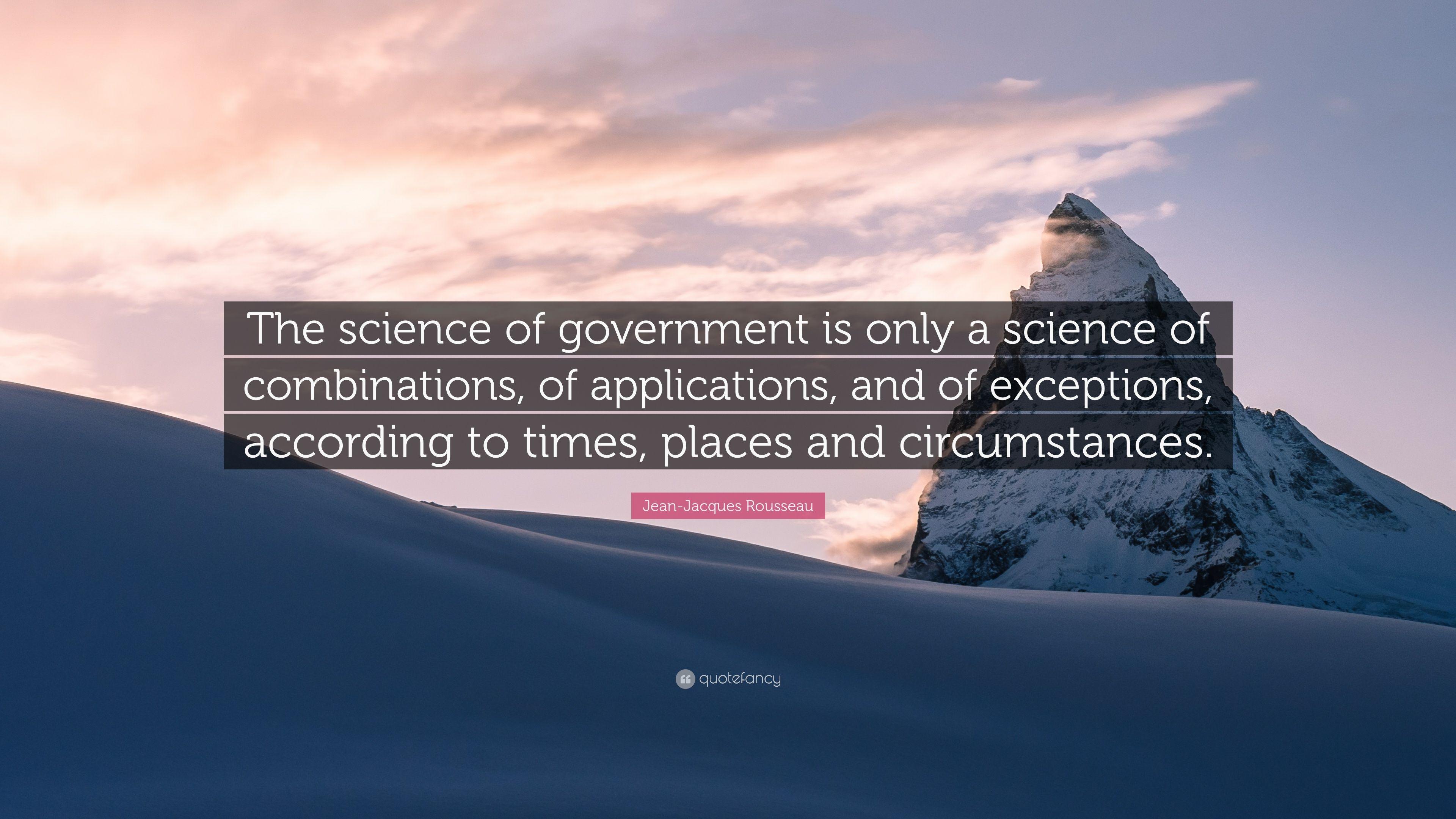 Jean Jacques Rousseau Quote The Science Of Government Is Only A