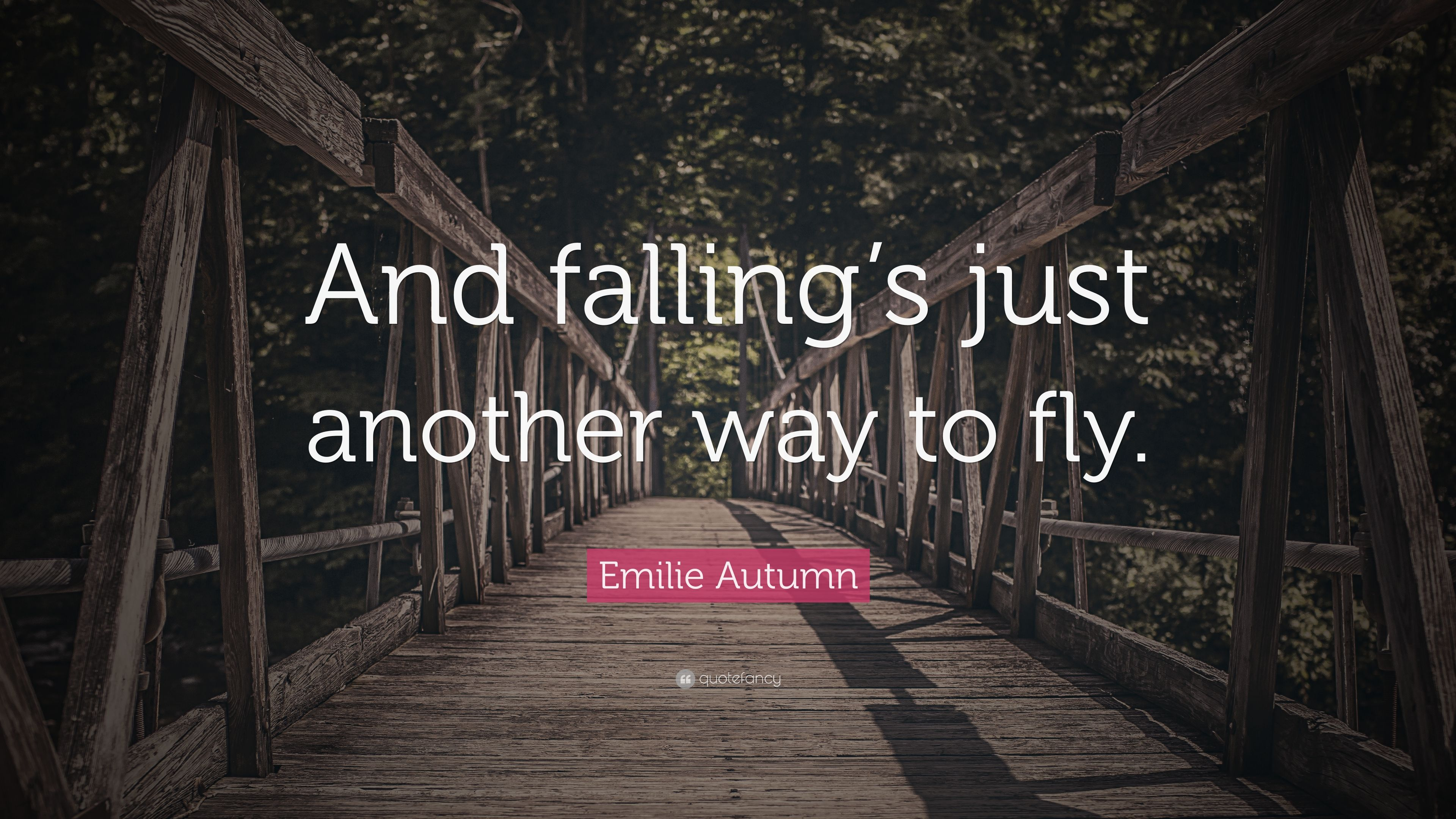 Emilie Autumn Quote: U201cAnd Fallingu0027s Just Another Way To Fly.u201d