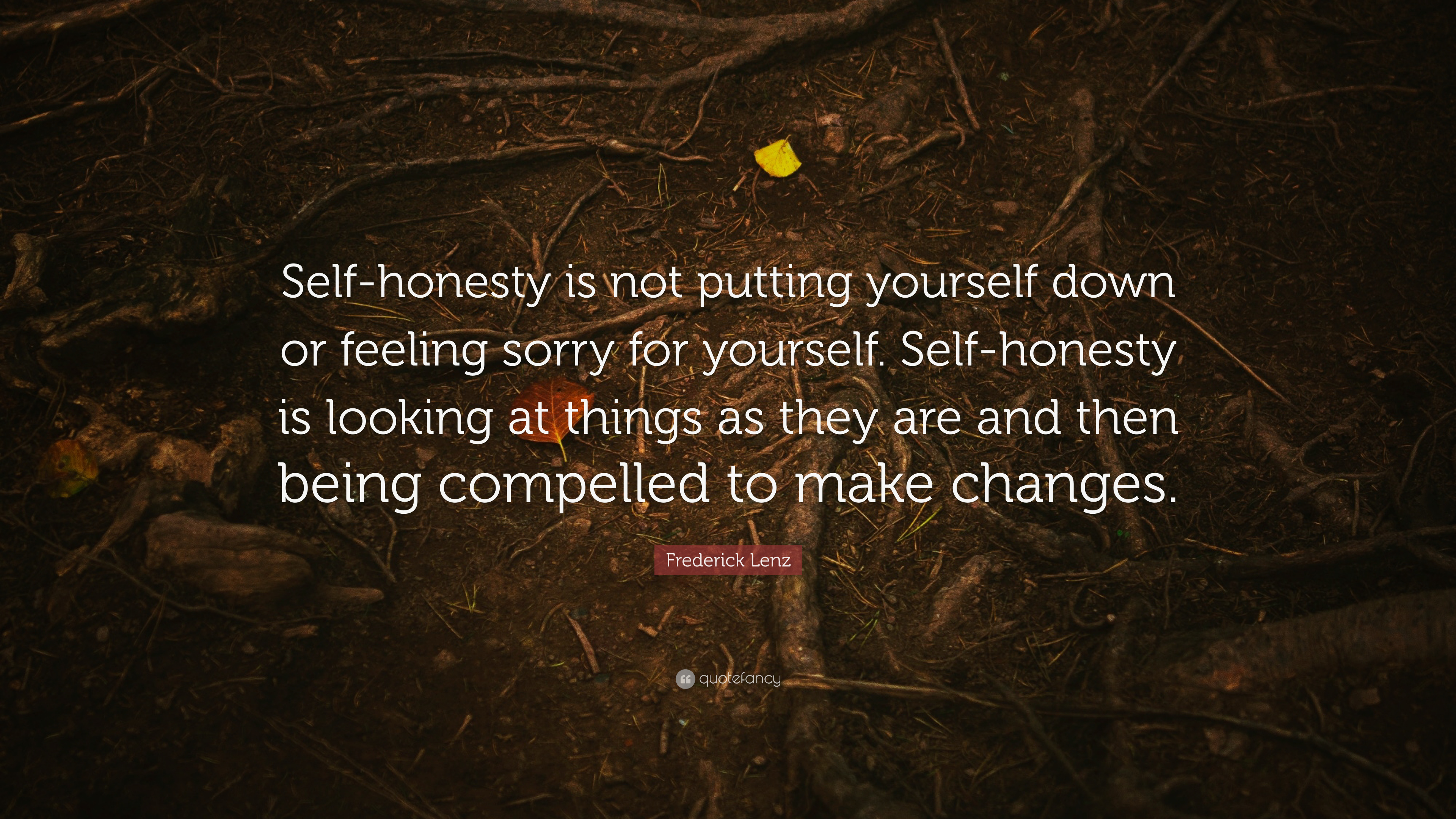 Frederick Lenz Quote Self Honesty Is Not Putting Yourself Down Or