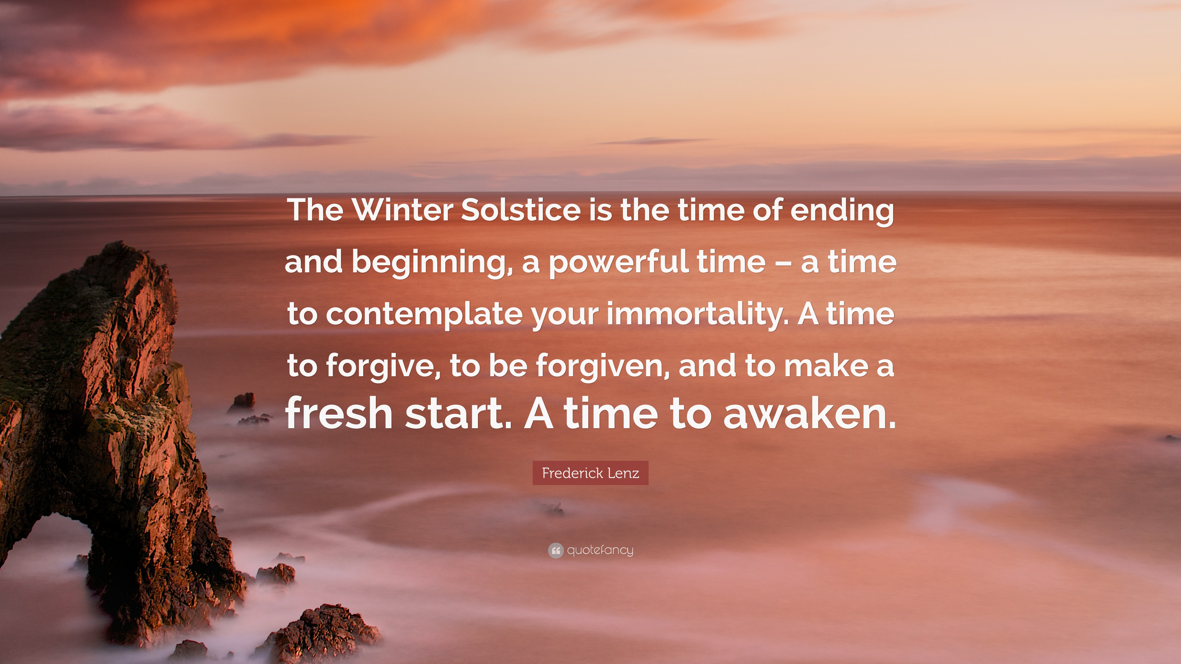 """frederick lenz quote """"the winter solstice is the time of ending"""