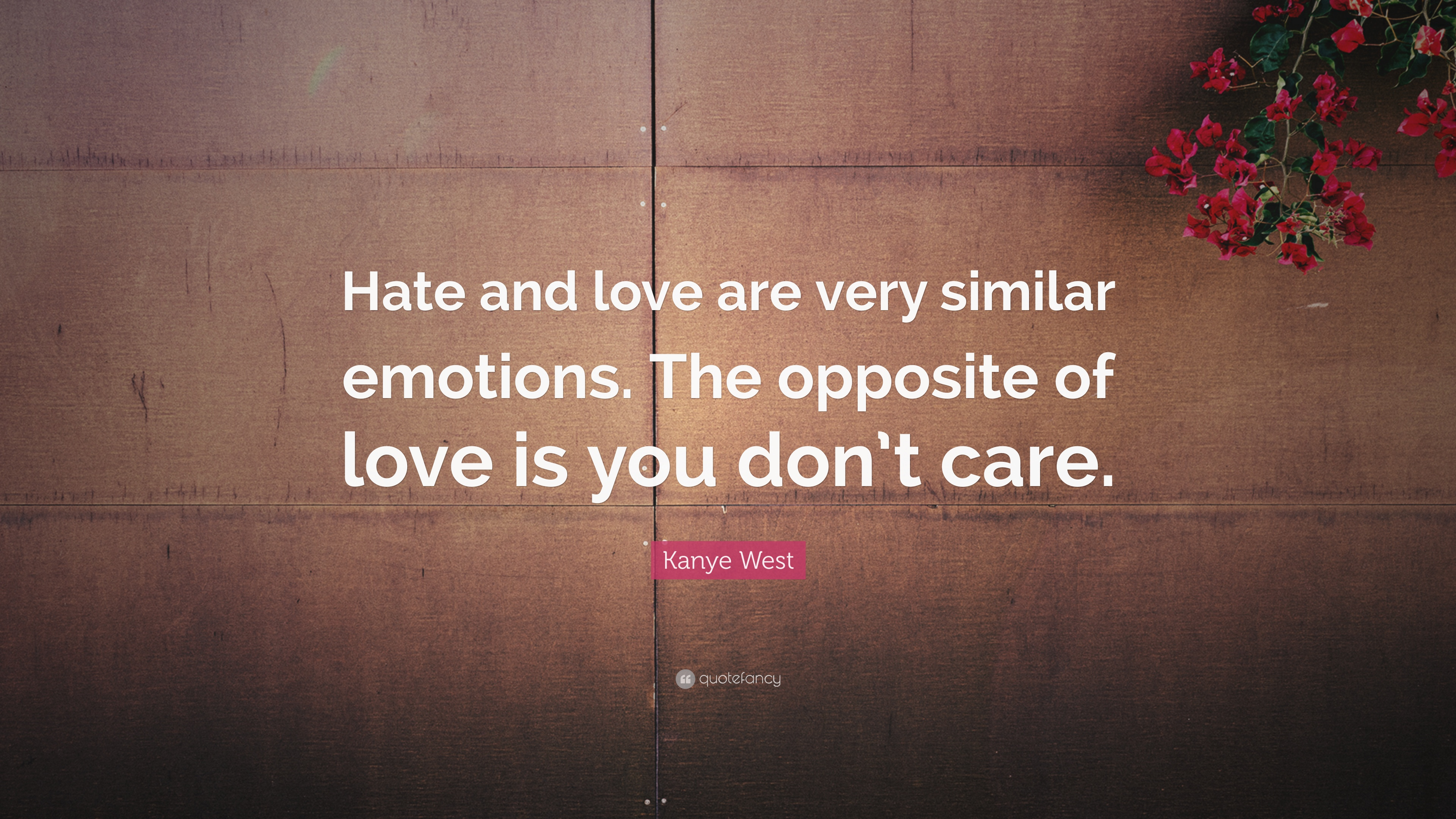 Kanye West Quote Hate And Love Are Very Similar Emotions The