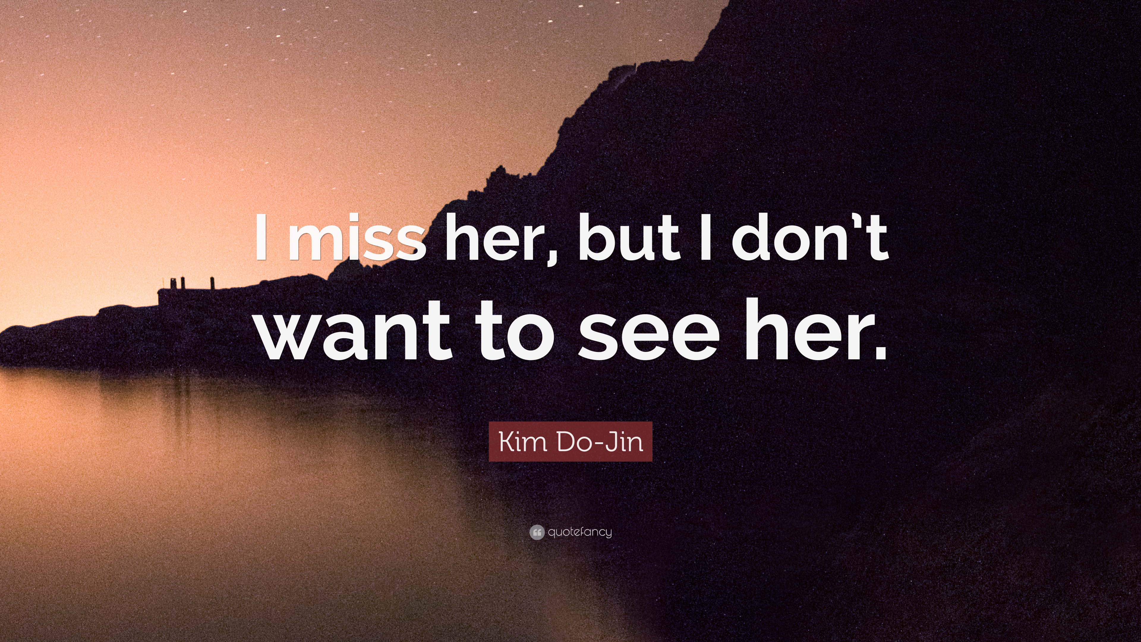Kim Do Jin Quote I Miss Her But I Dont Want To See Her 7