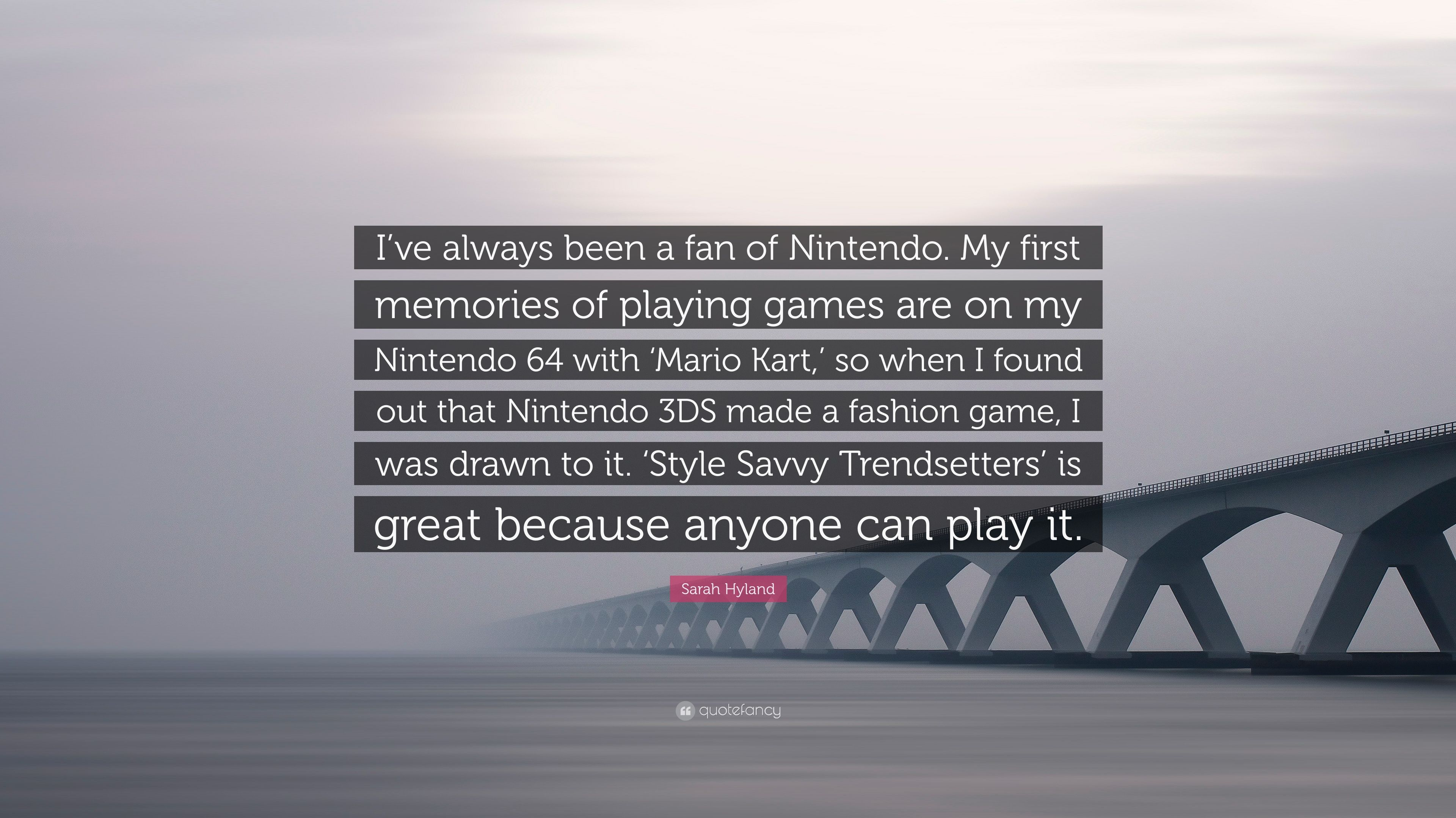 "Sarah Hyland Quote: ""I've always been a fan of Nintendo  My first"