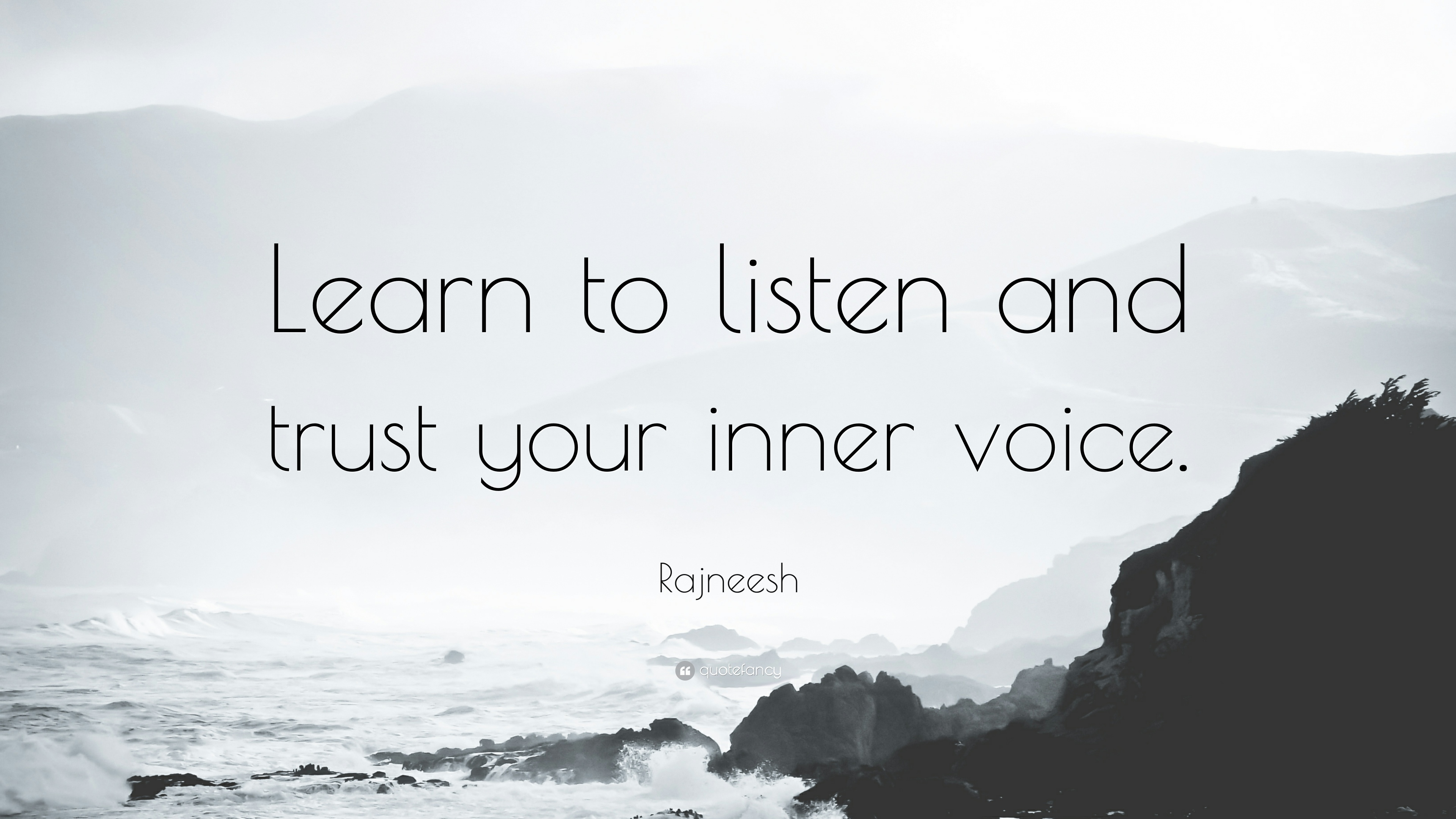 """Rajneesh Quote: """"Learn to listen and trust your inner voice."""""""
