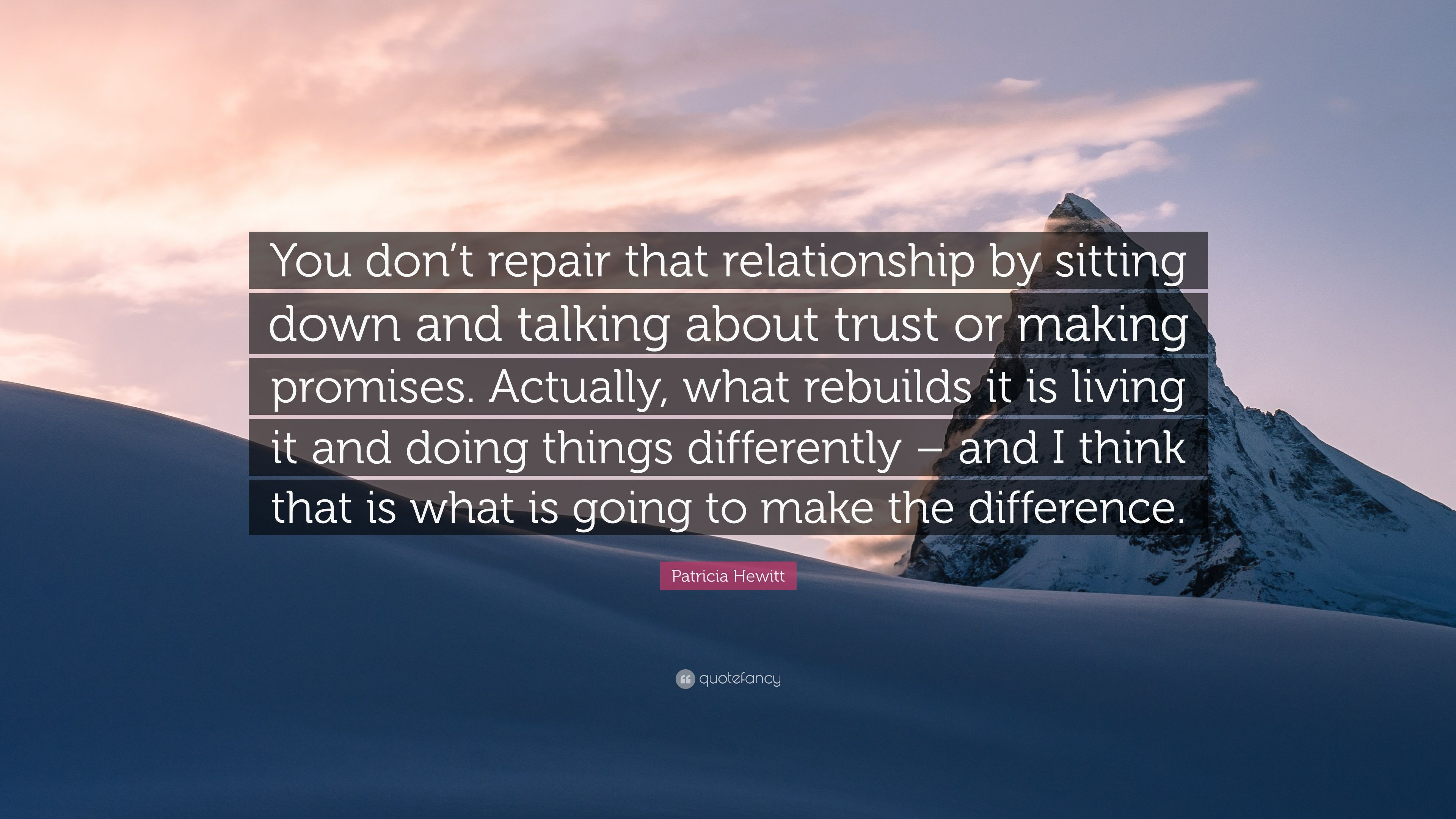 """Patricia Hewitt Quote: """"You don't repair that relationship"""