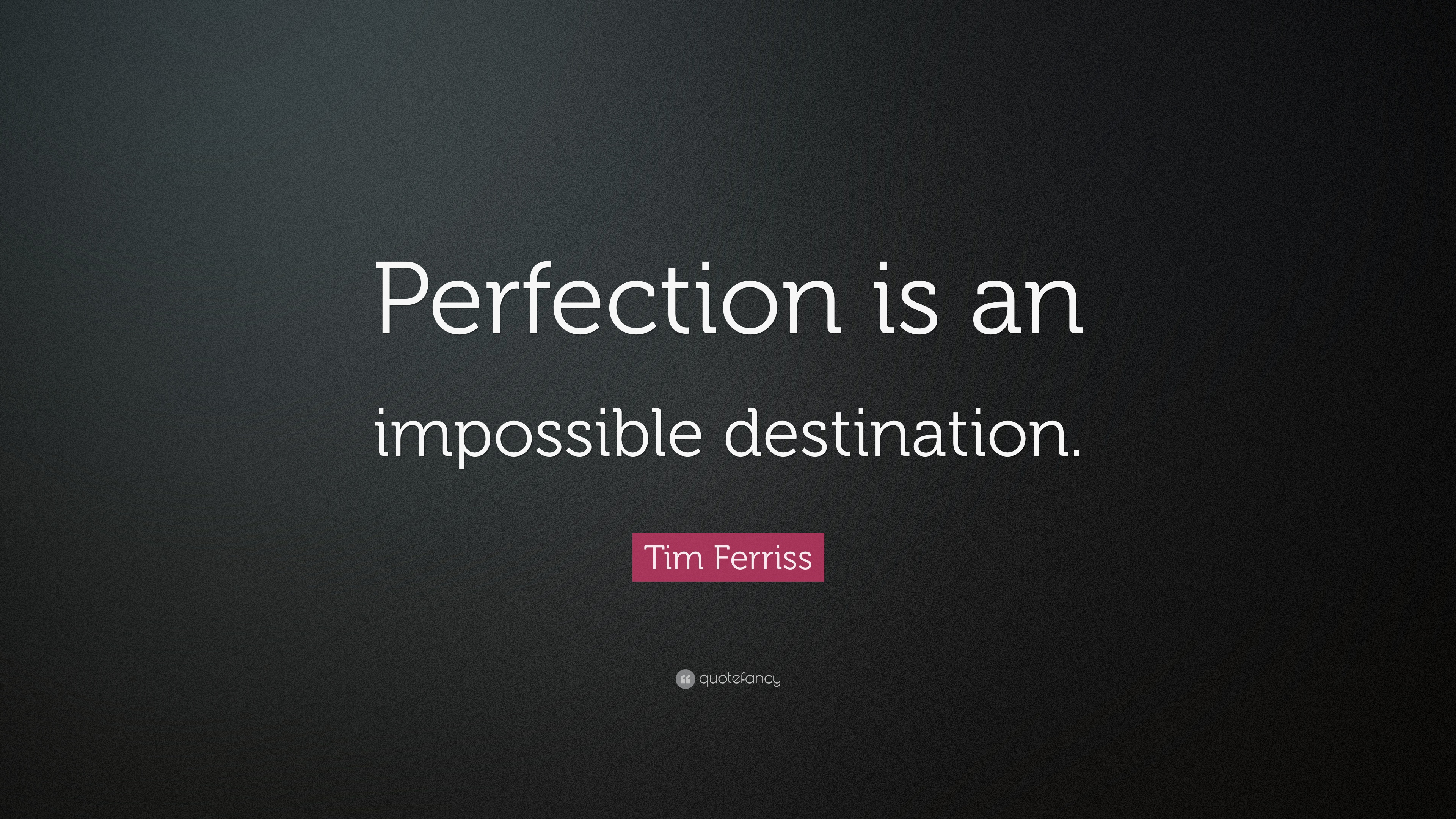 Perfection Is Impossible Quotes