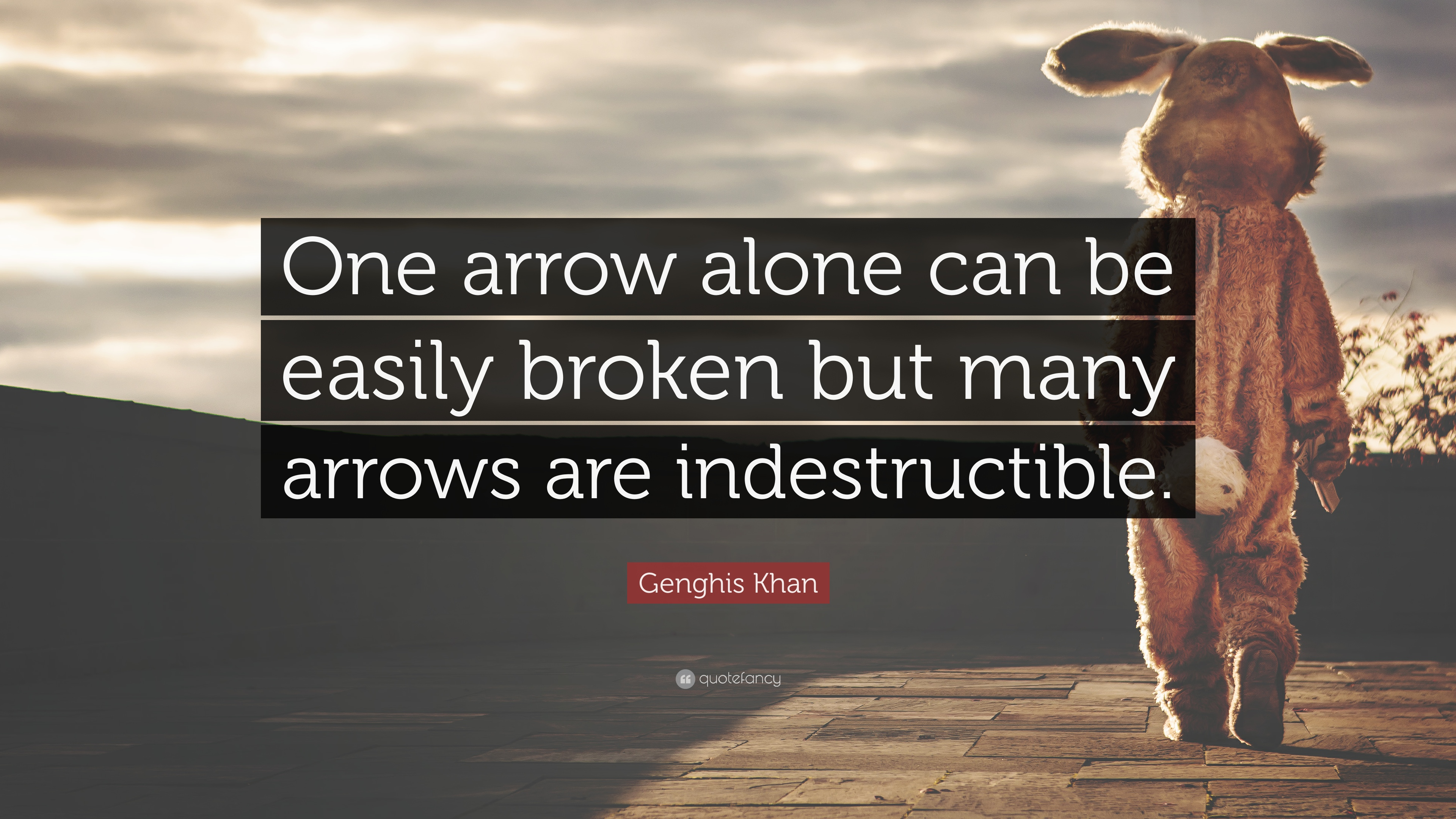 Genghis Khan Quote One Arrow Alone Can Be Easily Broken